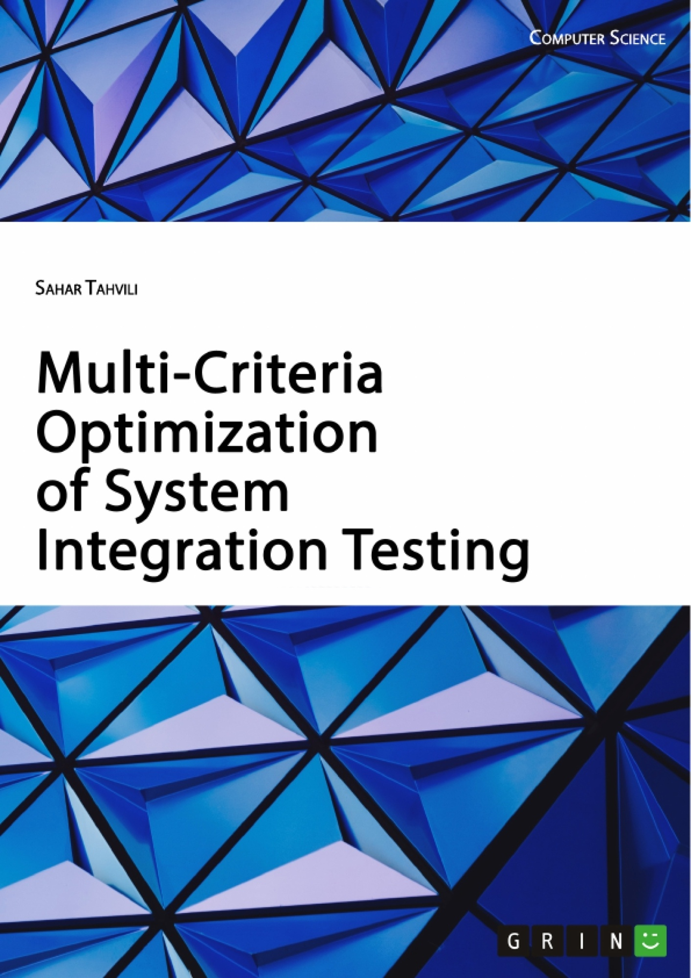 Title: Multi-Criteria Optimization of System Integration Testing