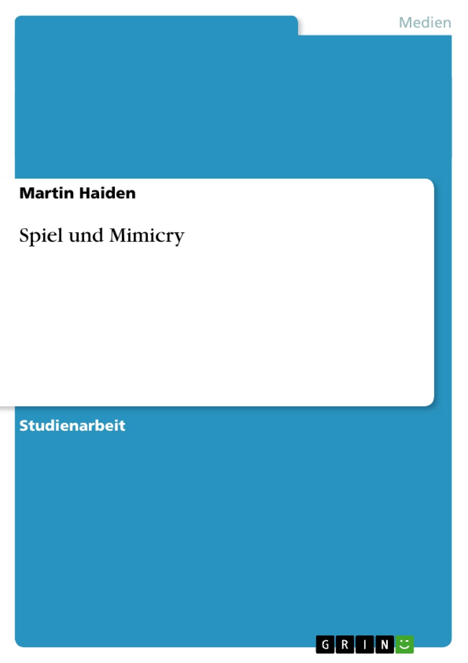 Titel: Spiel und Mimicry