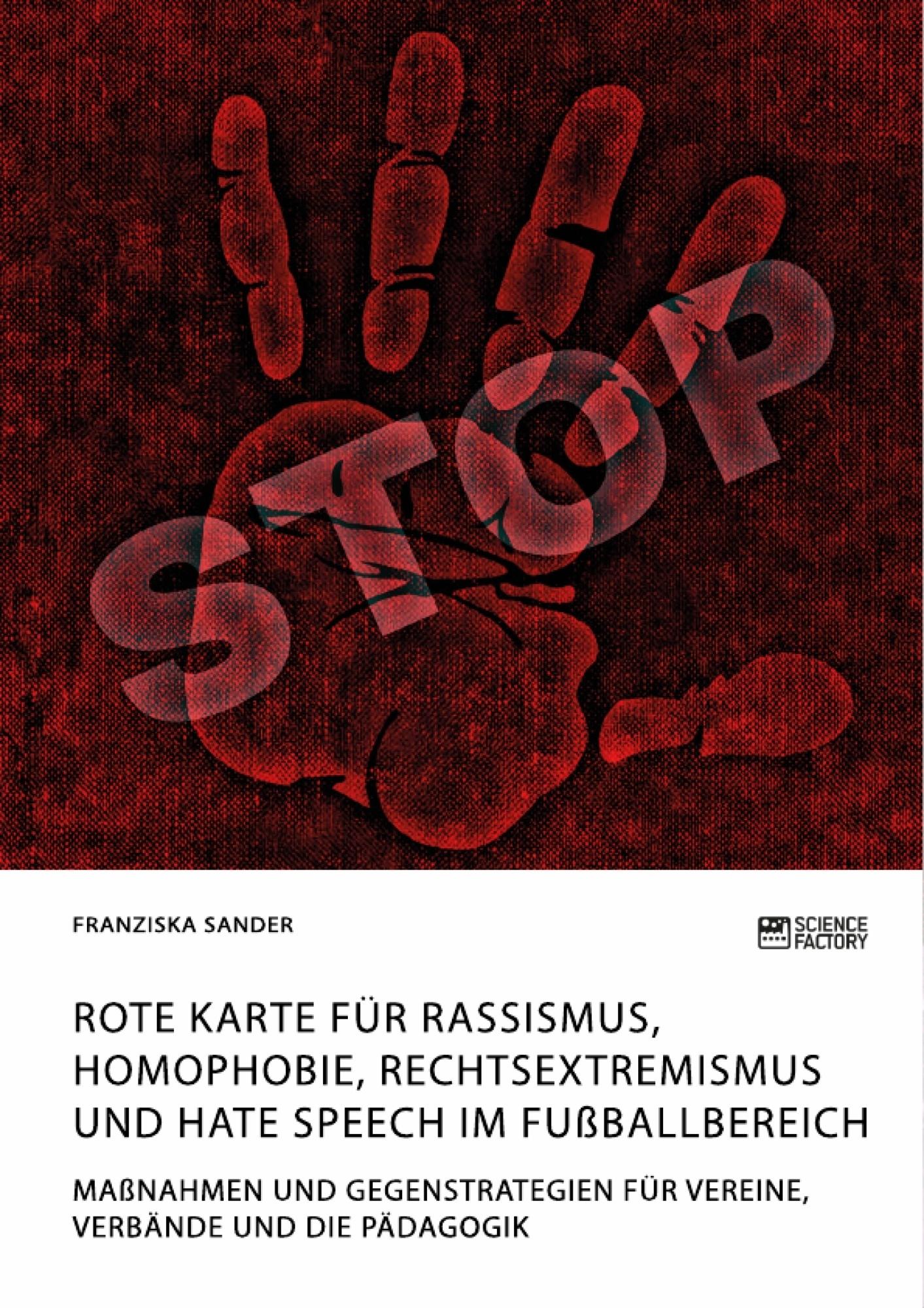 Titel: Rote Karte für Rassismus, Homophobie, Rechtsextremismus und Hate Speech im Fußballbereich