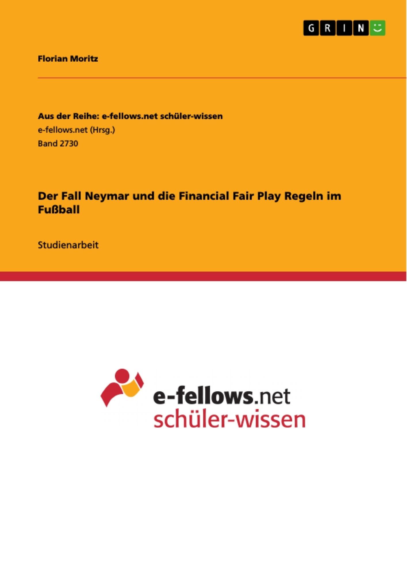 Titel: Der Fall Neymar und die Financial Fair Play Regeln im Fußball