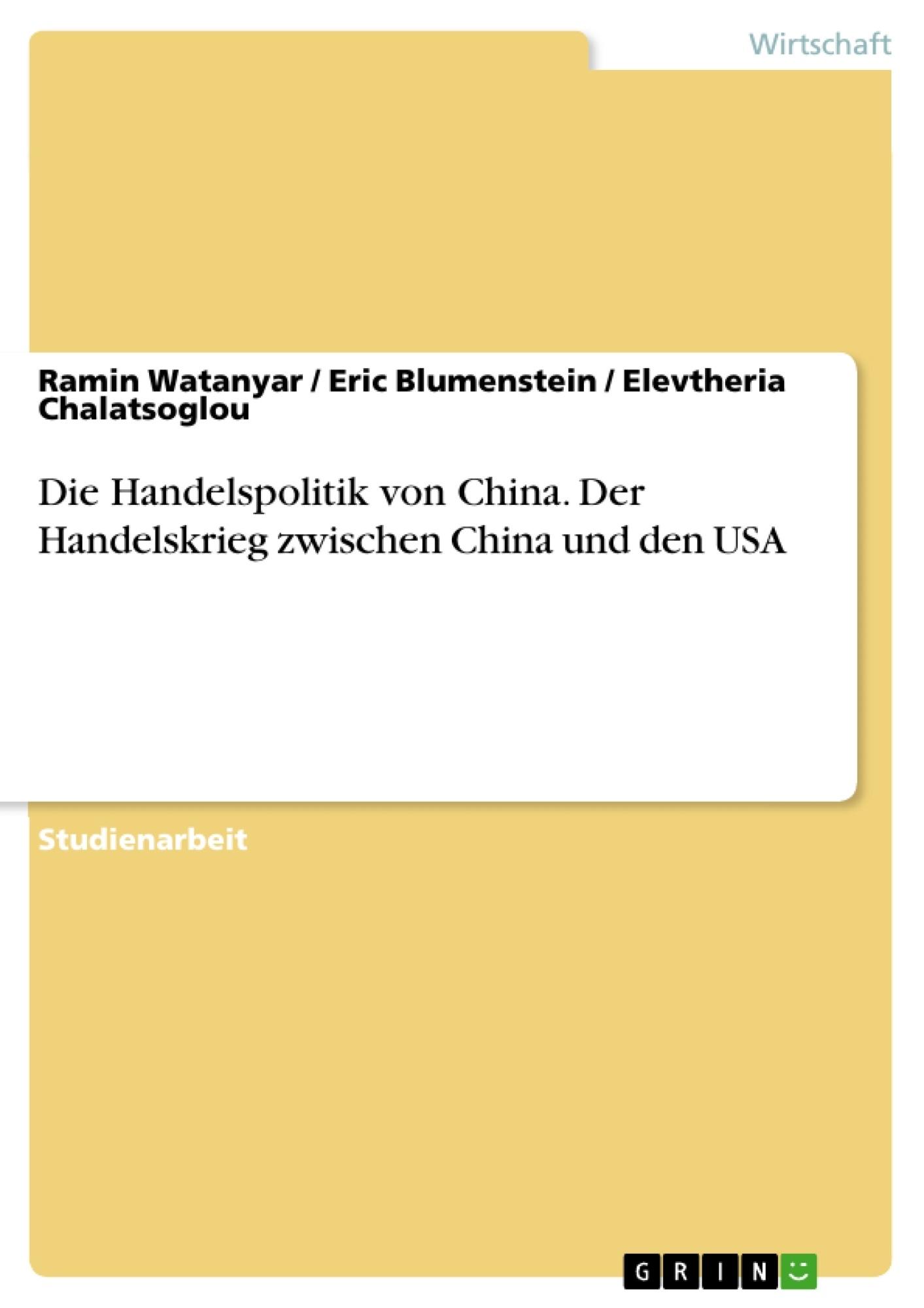 Titel: Die Handelspolitik von China. Der Handelskrieg zwischen China und den USA