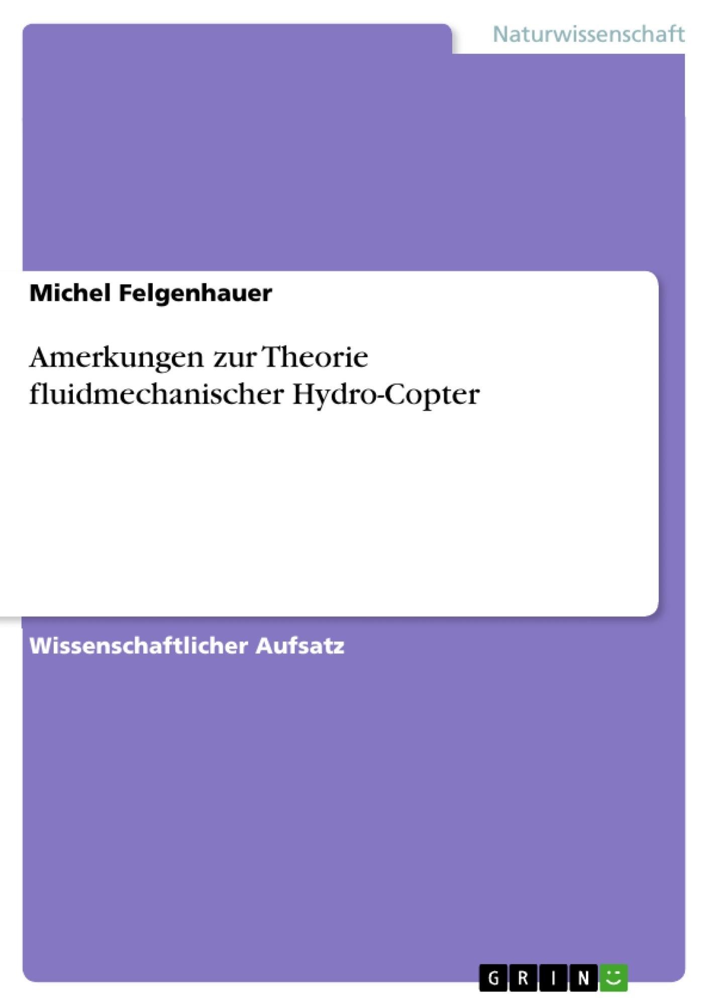 Titel: Amerkungen zur Theorie fluidmechanischer Hydro-Copter