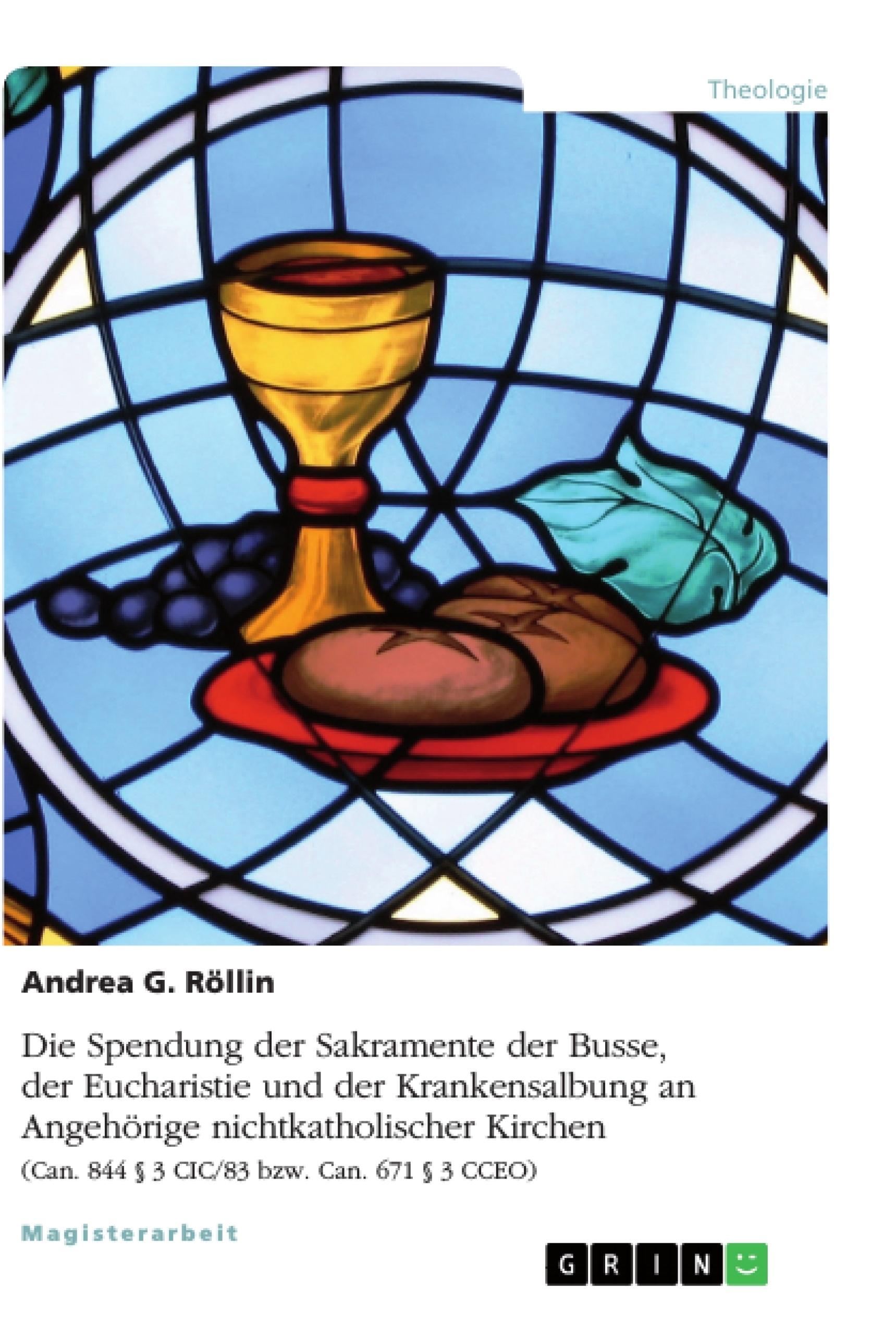 Titel: Die Spendung der Sakramente der Busse, der Eucharistie und der Krankensalbung an Angehörige nichtkatholischer Kirchen