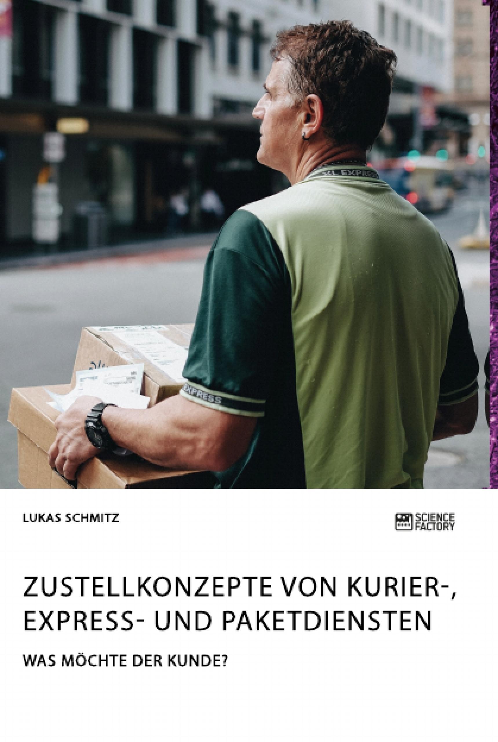 Titel: Zustellkonzepte von Kurier-, Express- und Paketdiensten