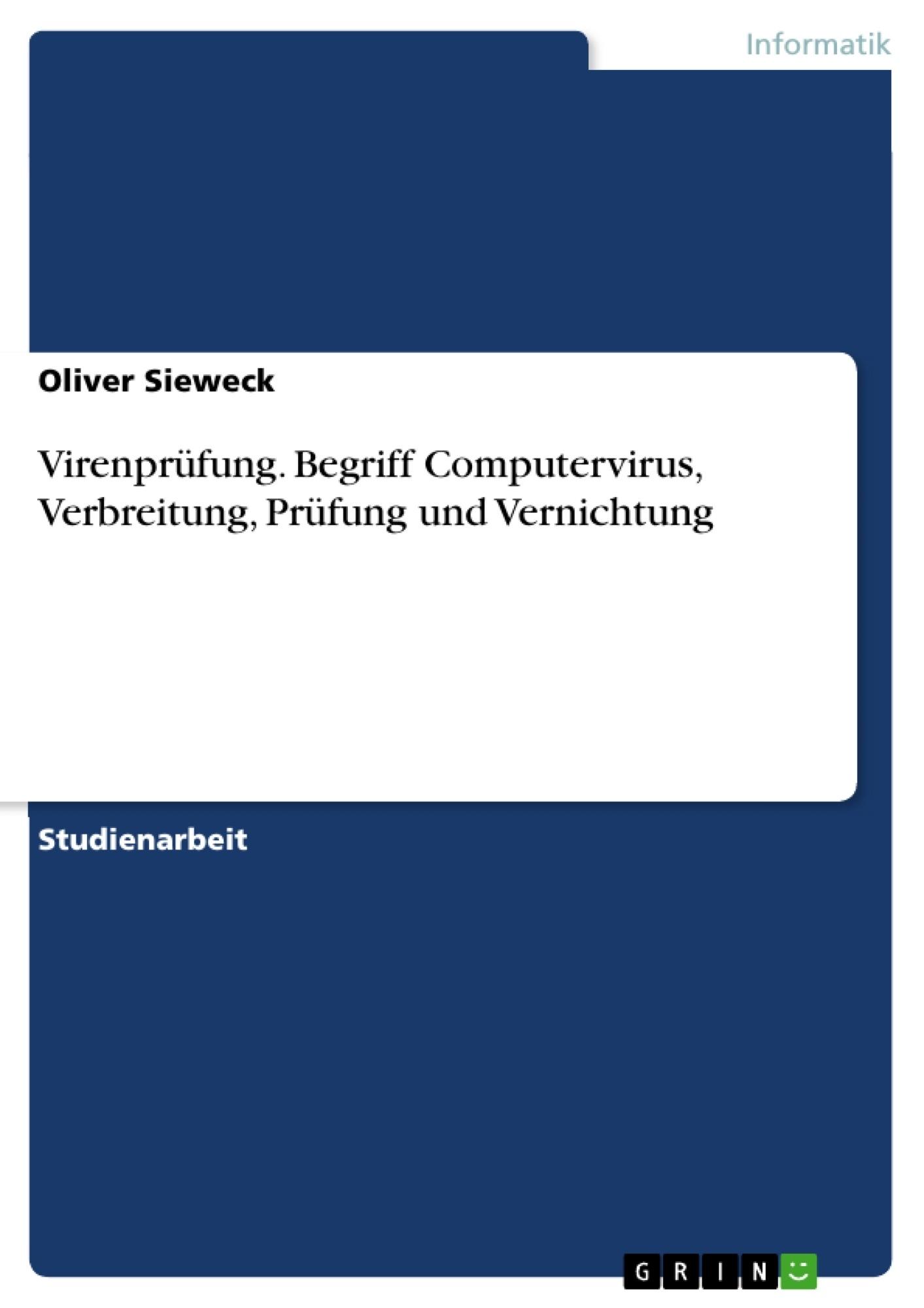 Titel: Virenprüfung. Begriff Computervirus, Verbreitung, Prüfung und Vernichtung