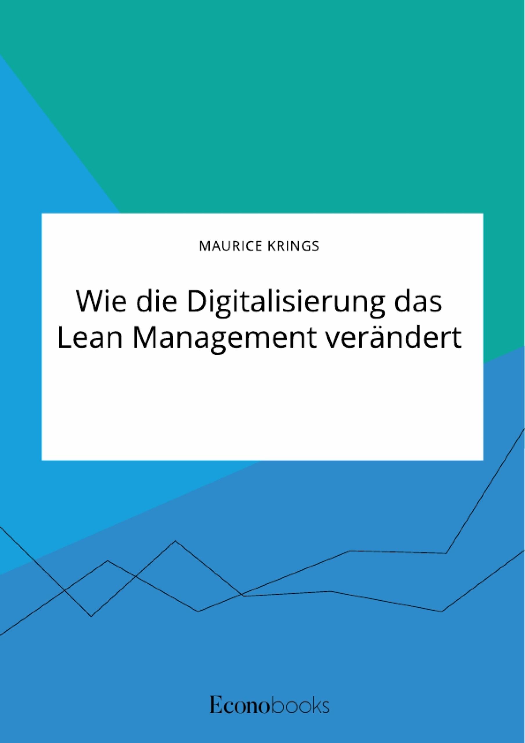 Titel: Wie die Digitalisierung das Lean Management verändert