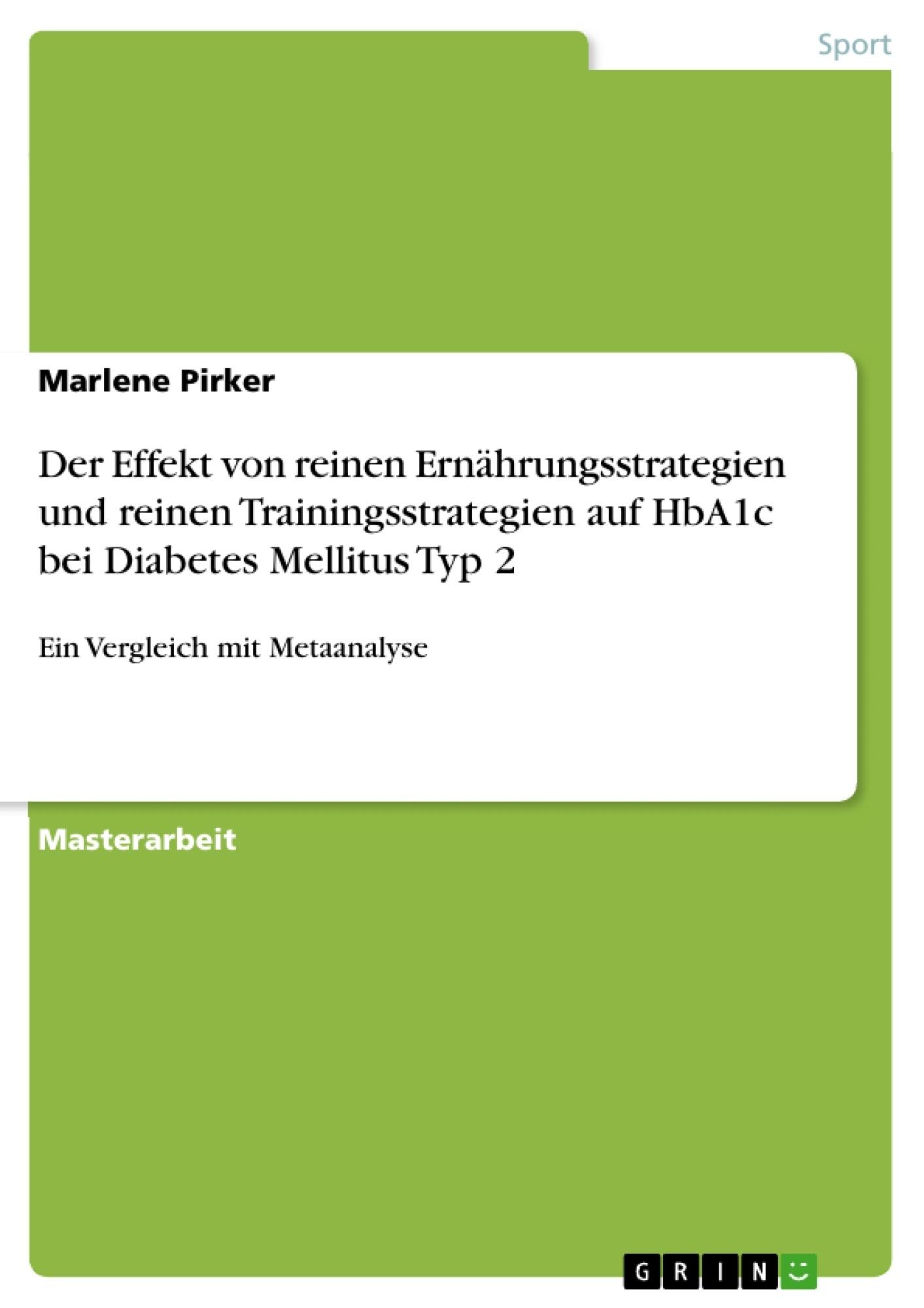 Titel: Der Effekt von reinen Ernährungsstrategien und reinen Trainingsstrategien auf HbA1c bei Diabetes Mellitus Typ 2