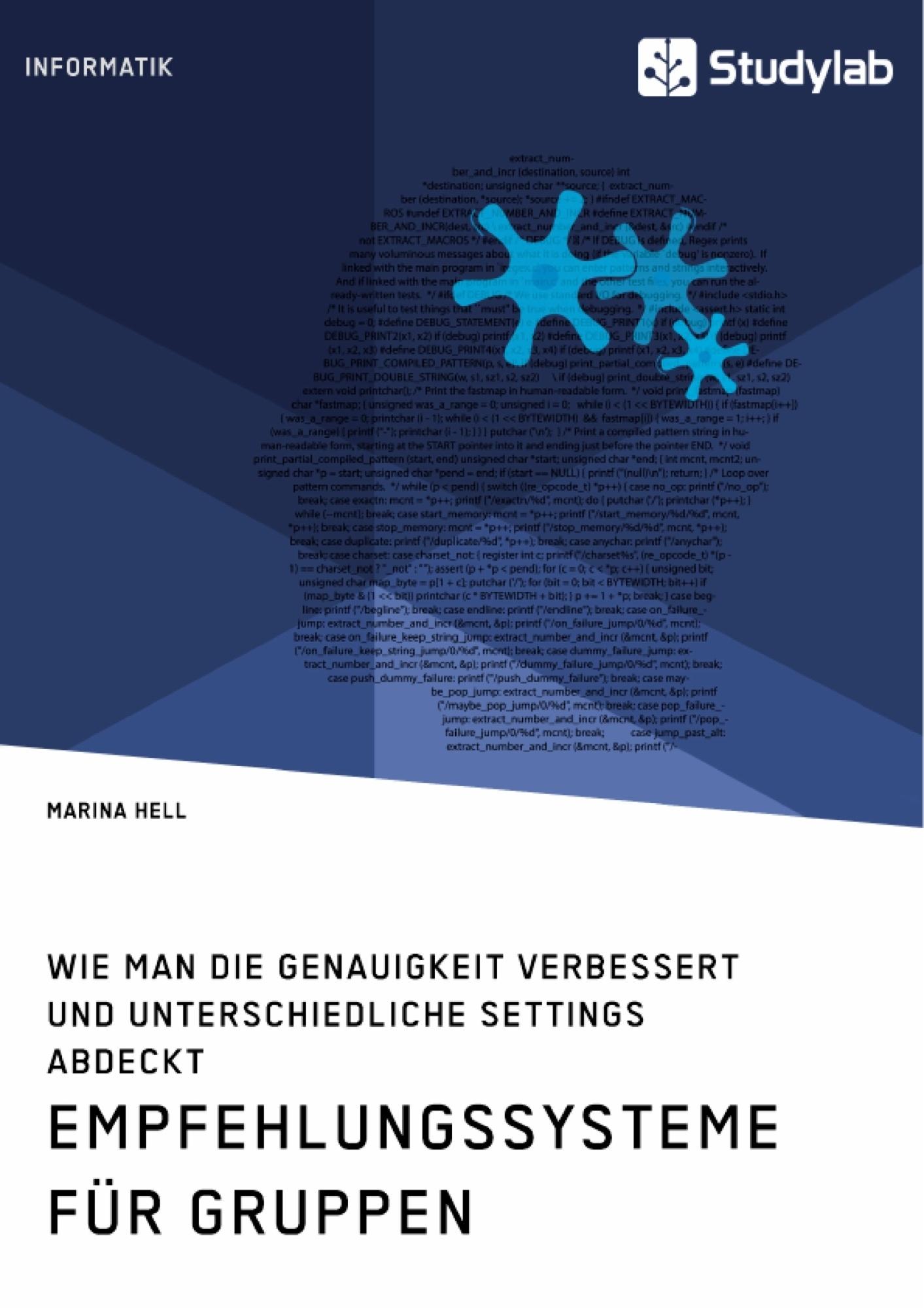Titel: Empfehlungssysteme für Gruppen. Wie man die Genauigkeit verbessert und unterschiedliche Settings abdeckt