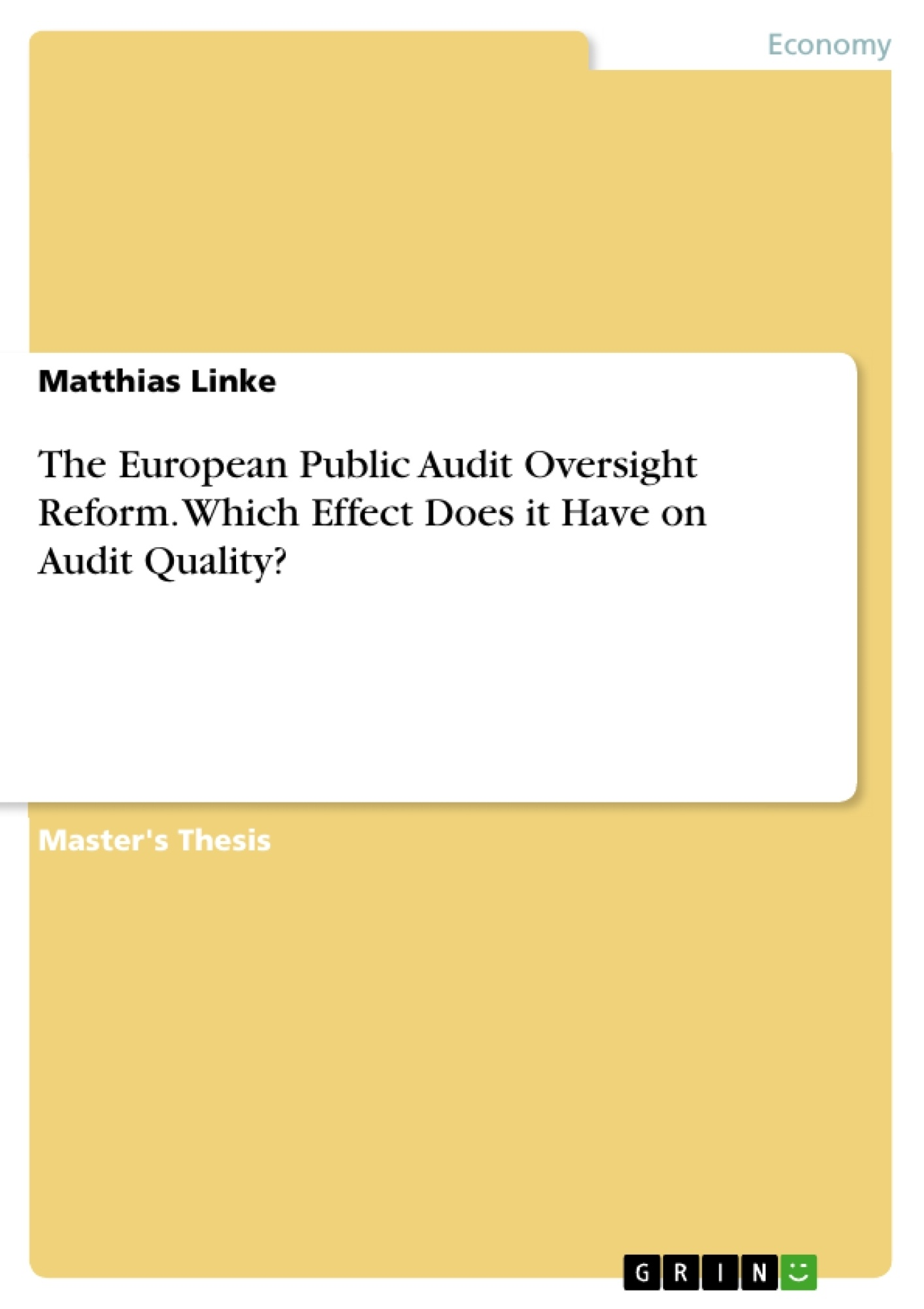 Title: The European Public Audit Oversight Reform. Which Effect Does it Have on Audit Quality?