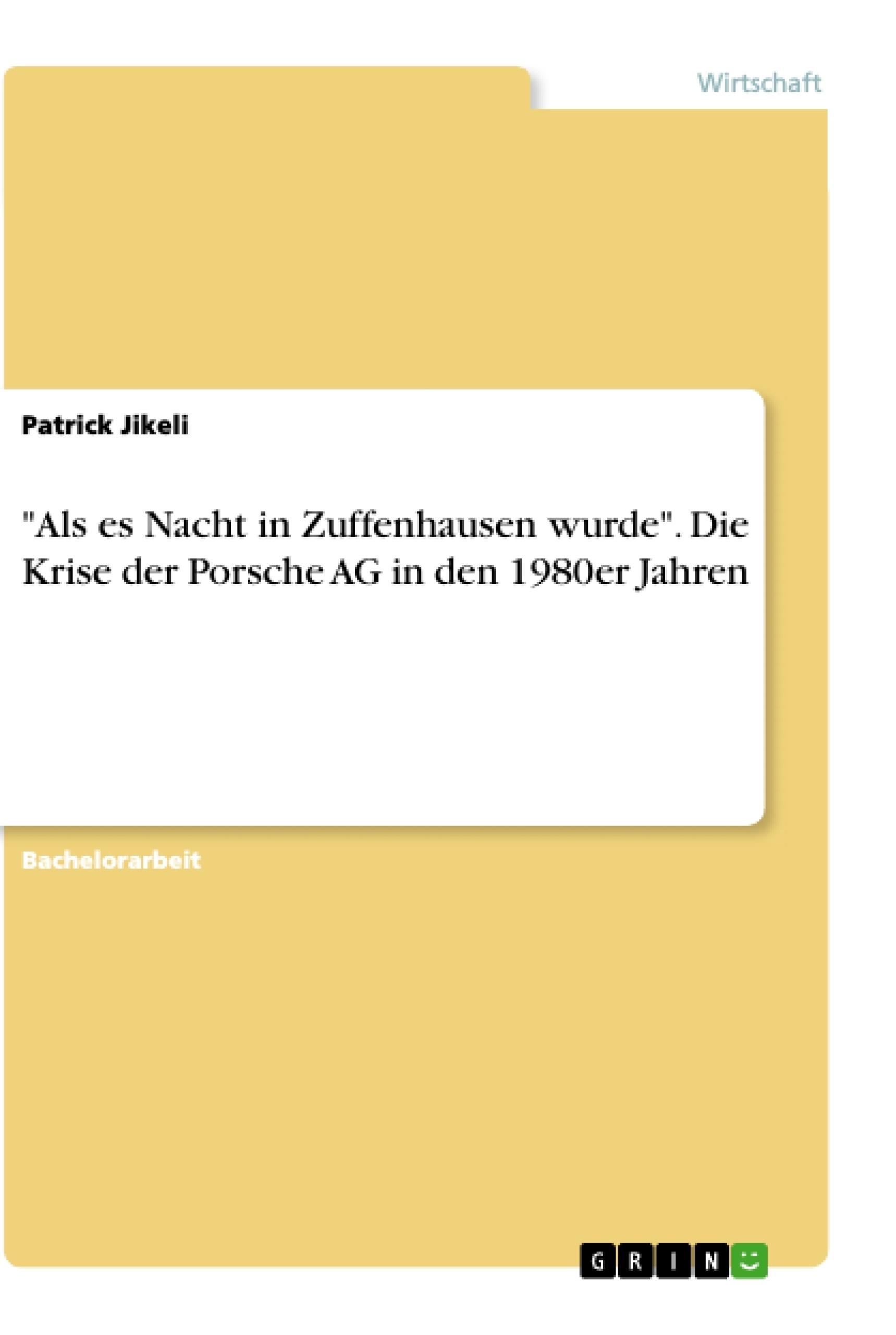 """Titel: """"Als es Nacht in Zuffenhausen wurde"""". Die Krise der Porsche AG in den 1980er Jahren"""