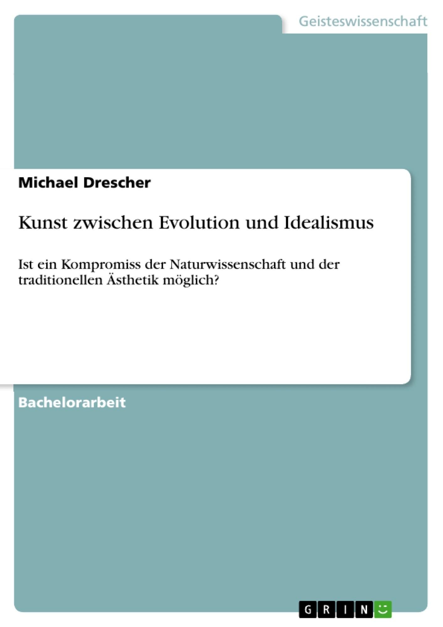 Titel: Kunst zwischen Evolution und Idealismus