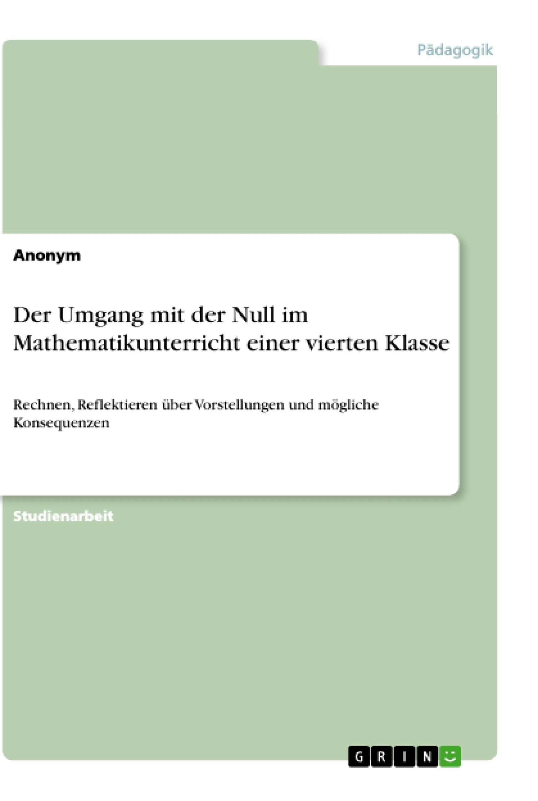 Titel: Der Umgang mit der Null im Mathematikunterricht einer vierten Klasse