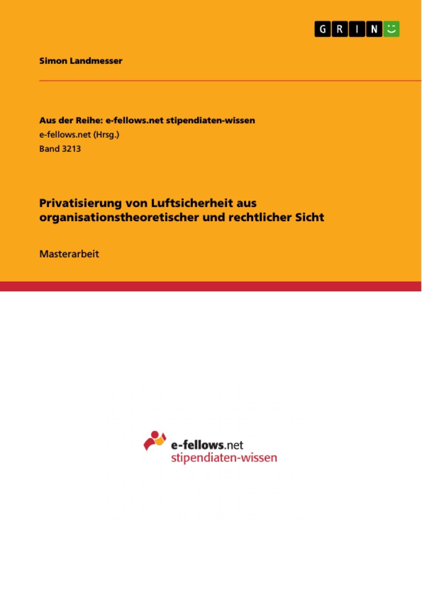 Titel: Privatisierung von Luftsicherheit aus organisationstheoretischer und rechtlicher Sicht