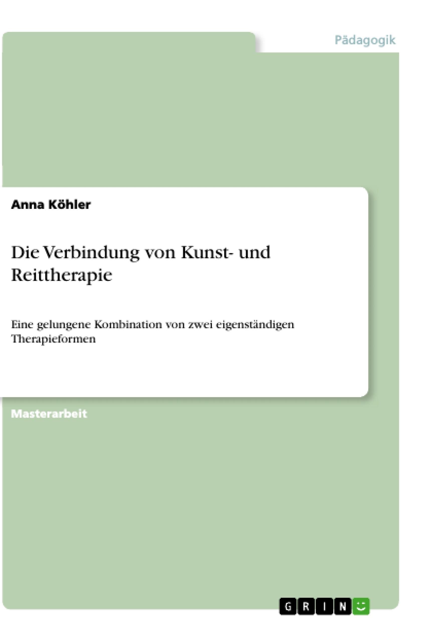Titel: Die Verbindung von Kunst- und Reittherapie