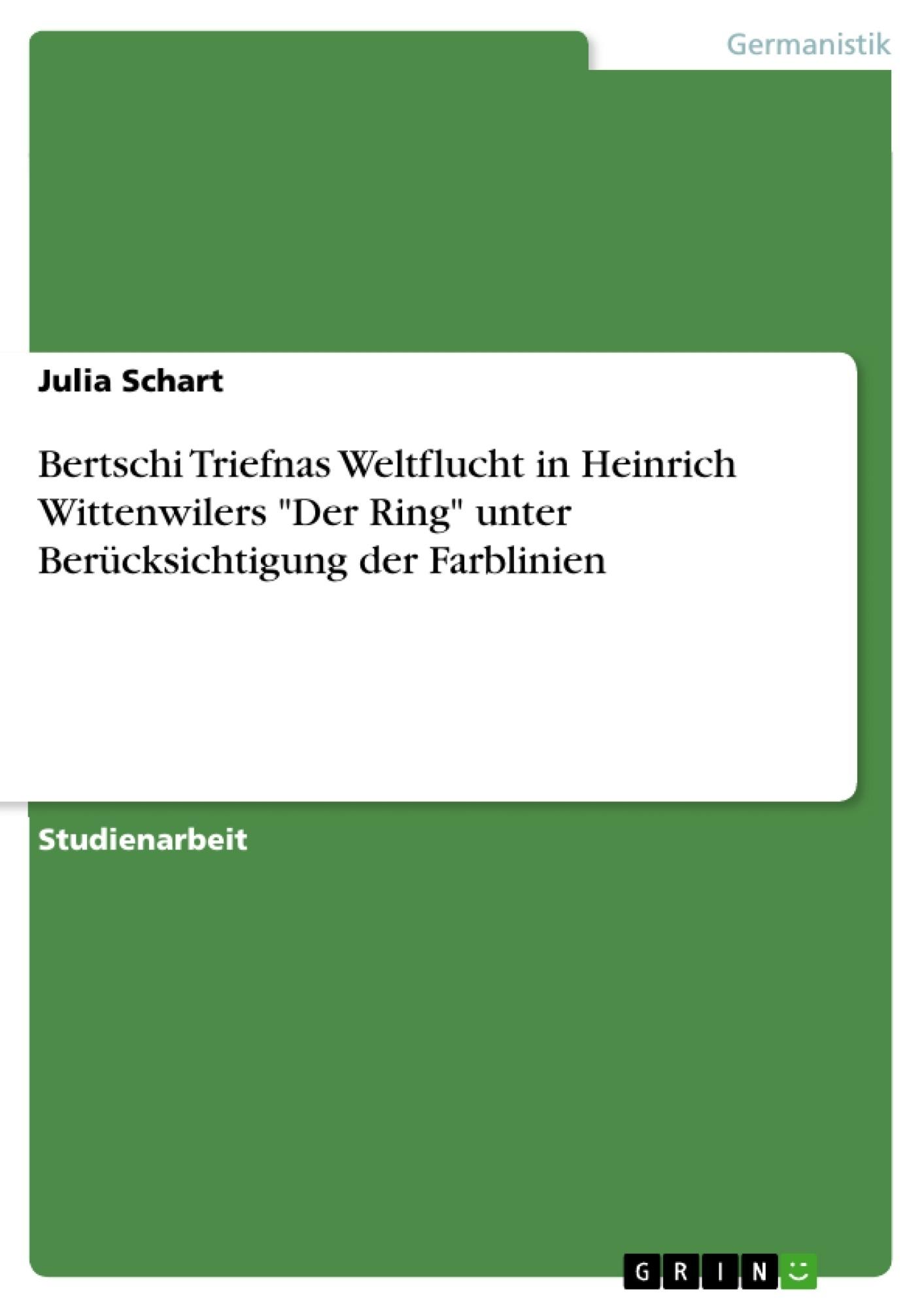 """Titel: Bertschi Triefnas Weltflucht in Heinrich Wittenwilers """"Der Ring"""" unter Berücksichtigung der Farblinien"""