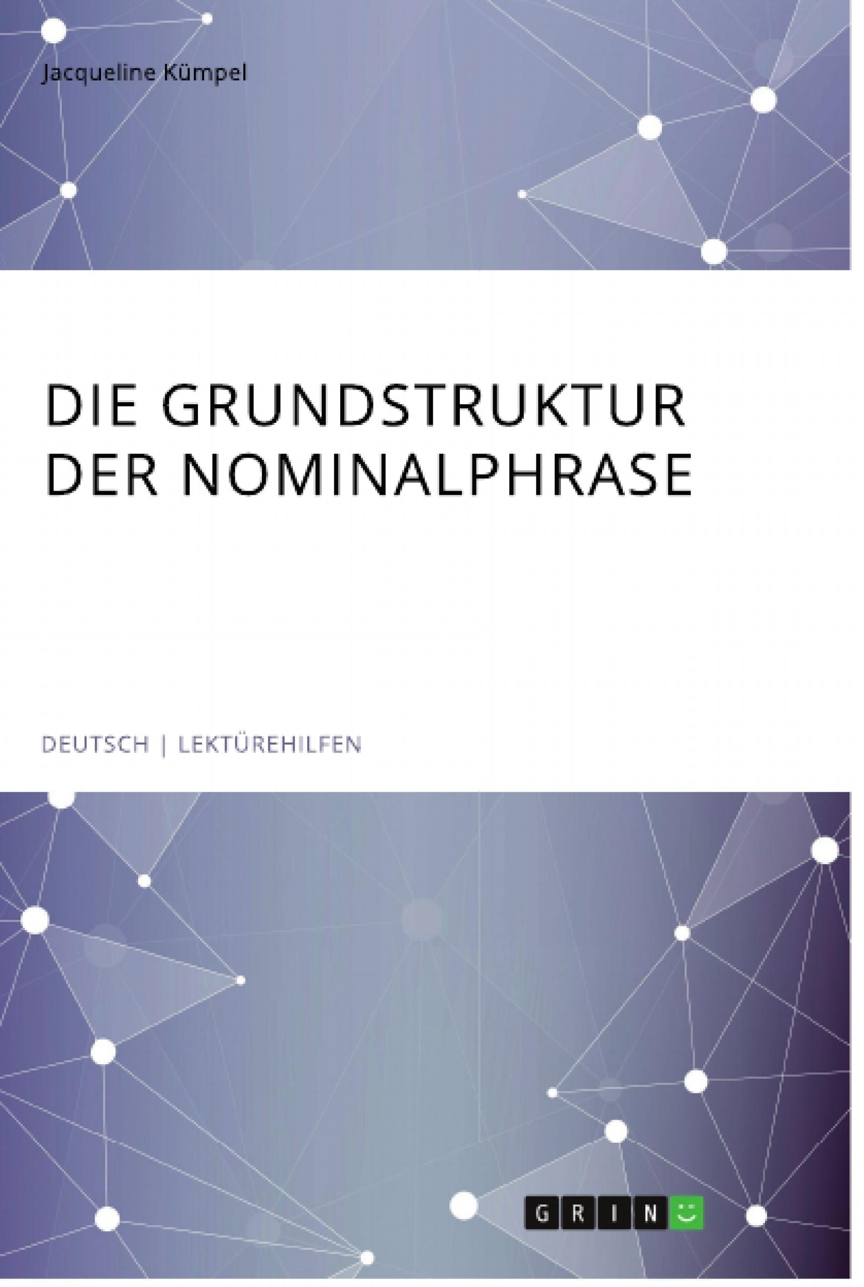 Titel: Die Grundstruktur der Nominalphrase