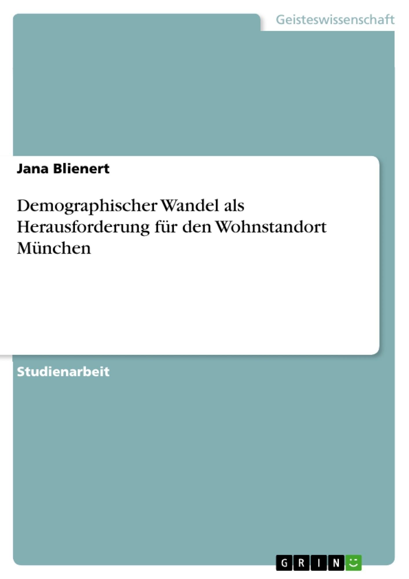Titel: Demographischer Wandel als Herausforderung für den Wohnstandort München