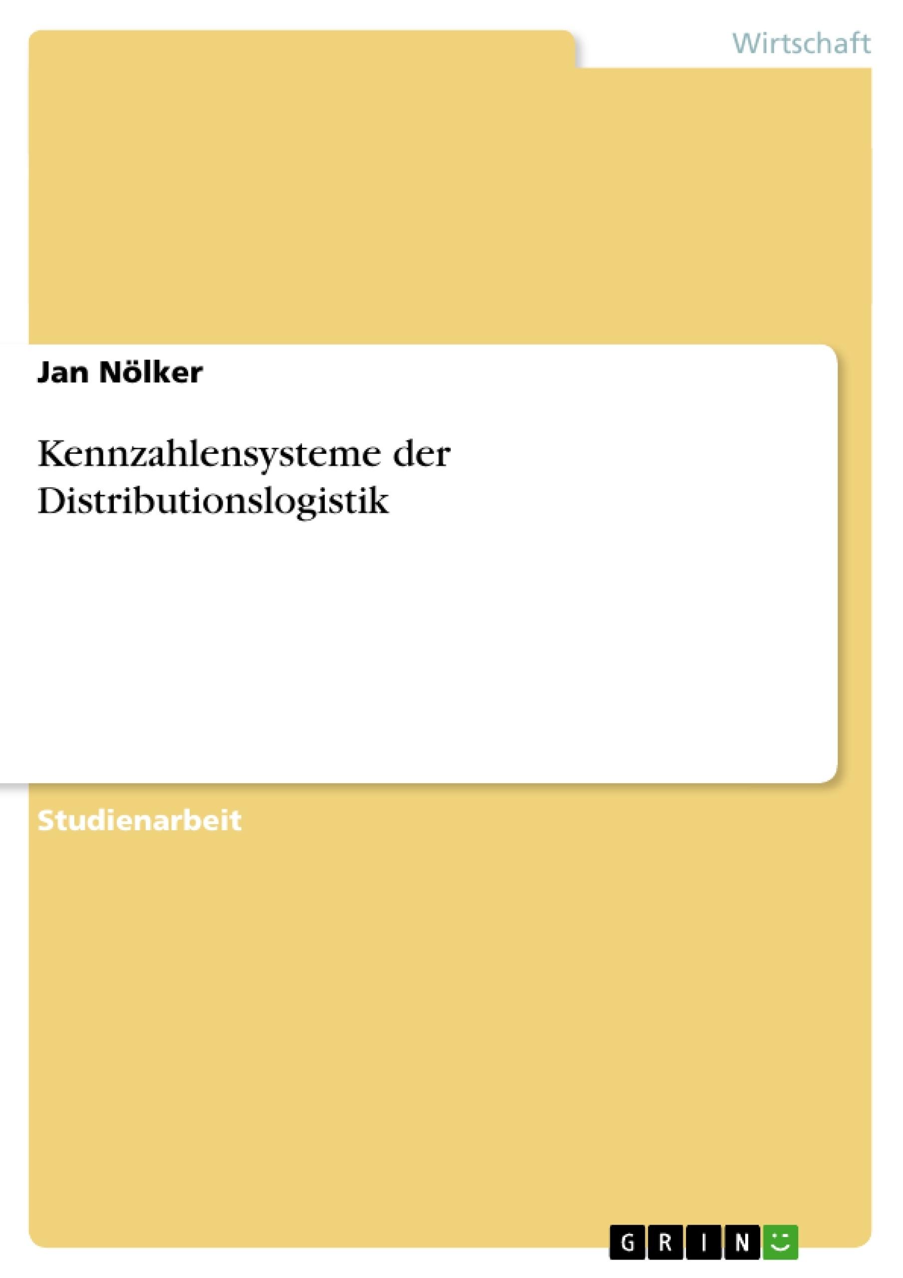 Titel: Kennzahlensysteme der Distributionslogistik