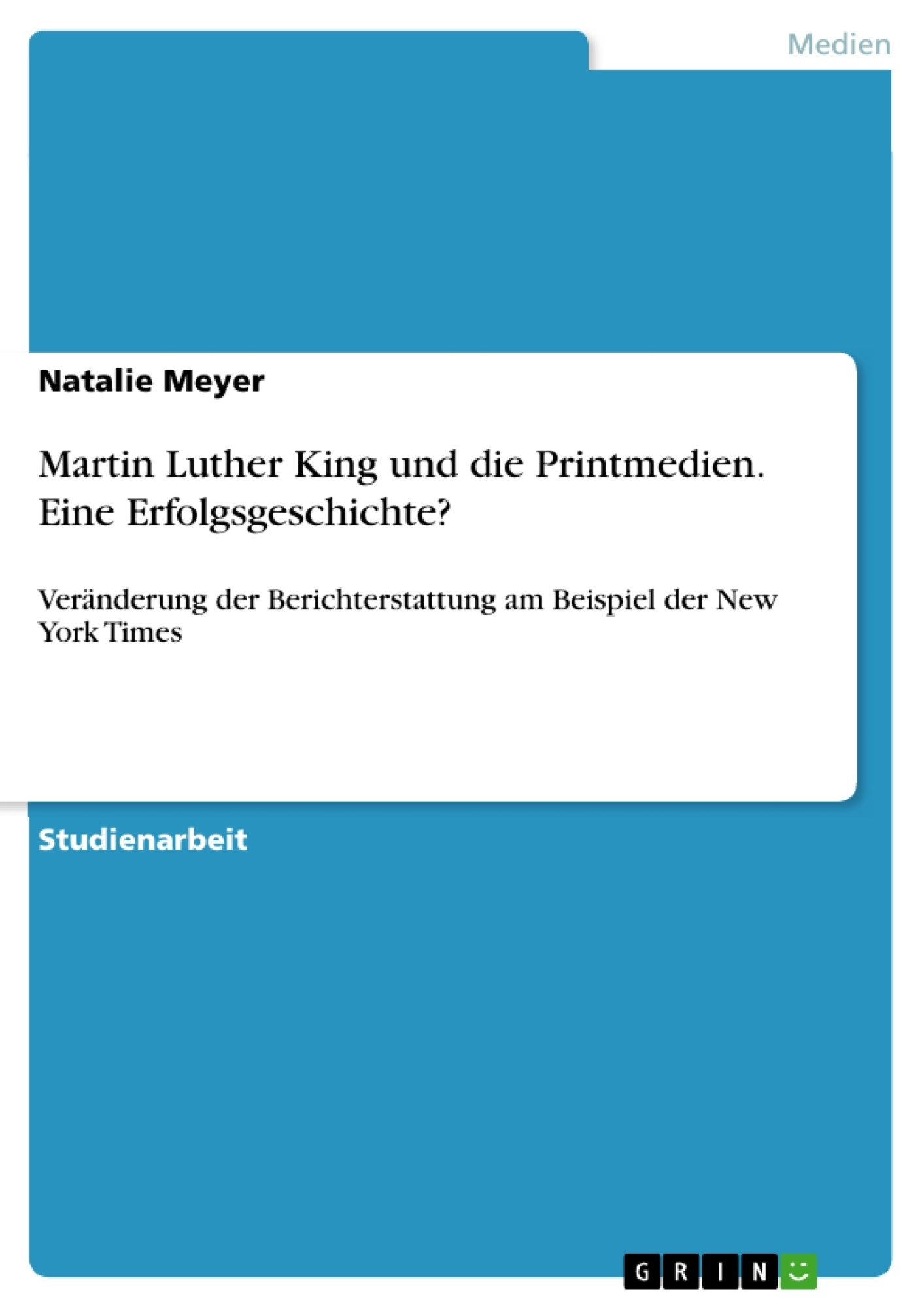 Titel: Martin Luther King und die Printmedien. Eine Erfolgsgeschichte?