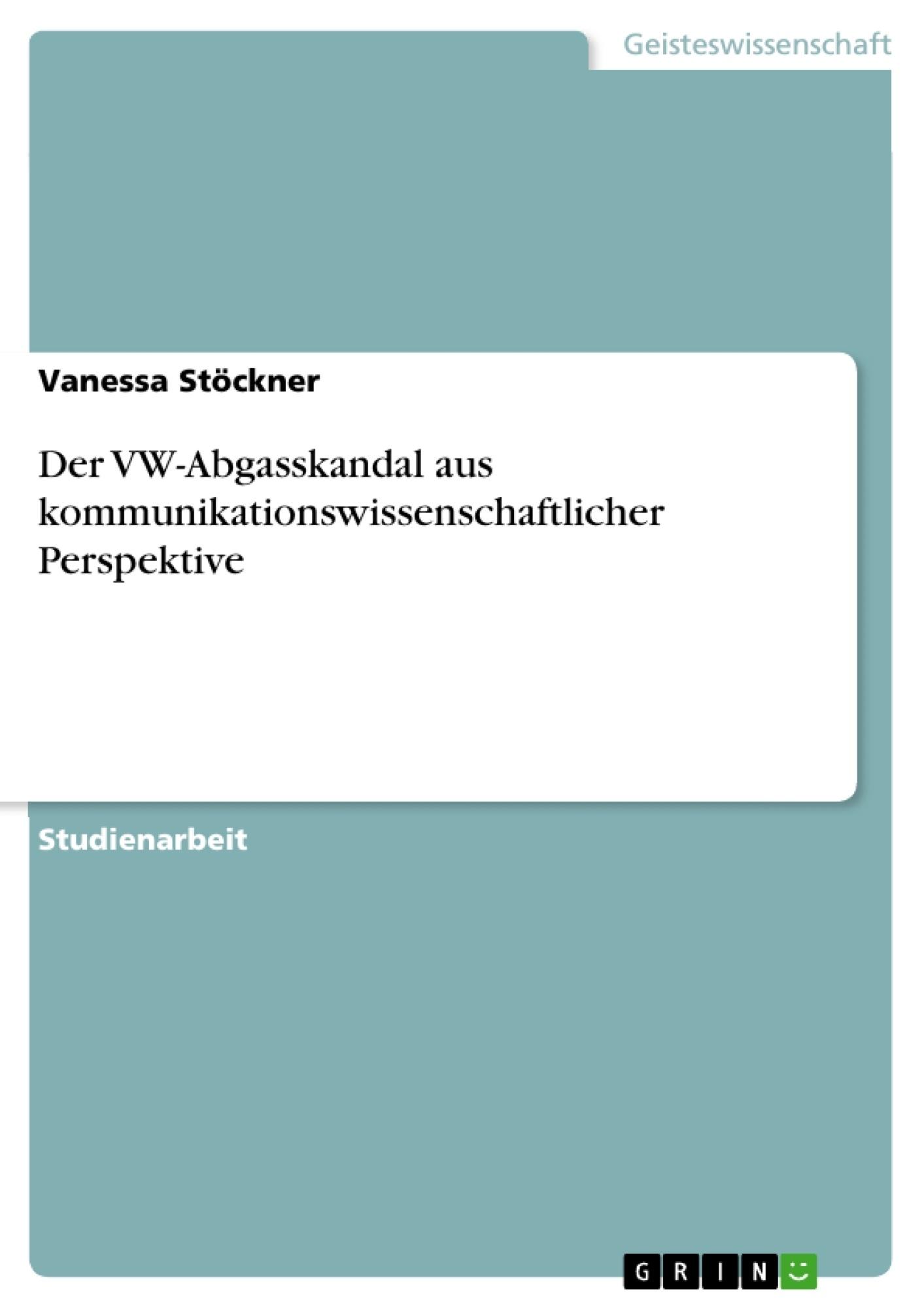 Titel: Der VW-Abgasskandal aus kommunikationswissenschaftlicher Perspektive