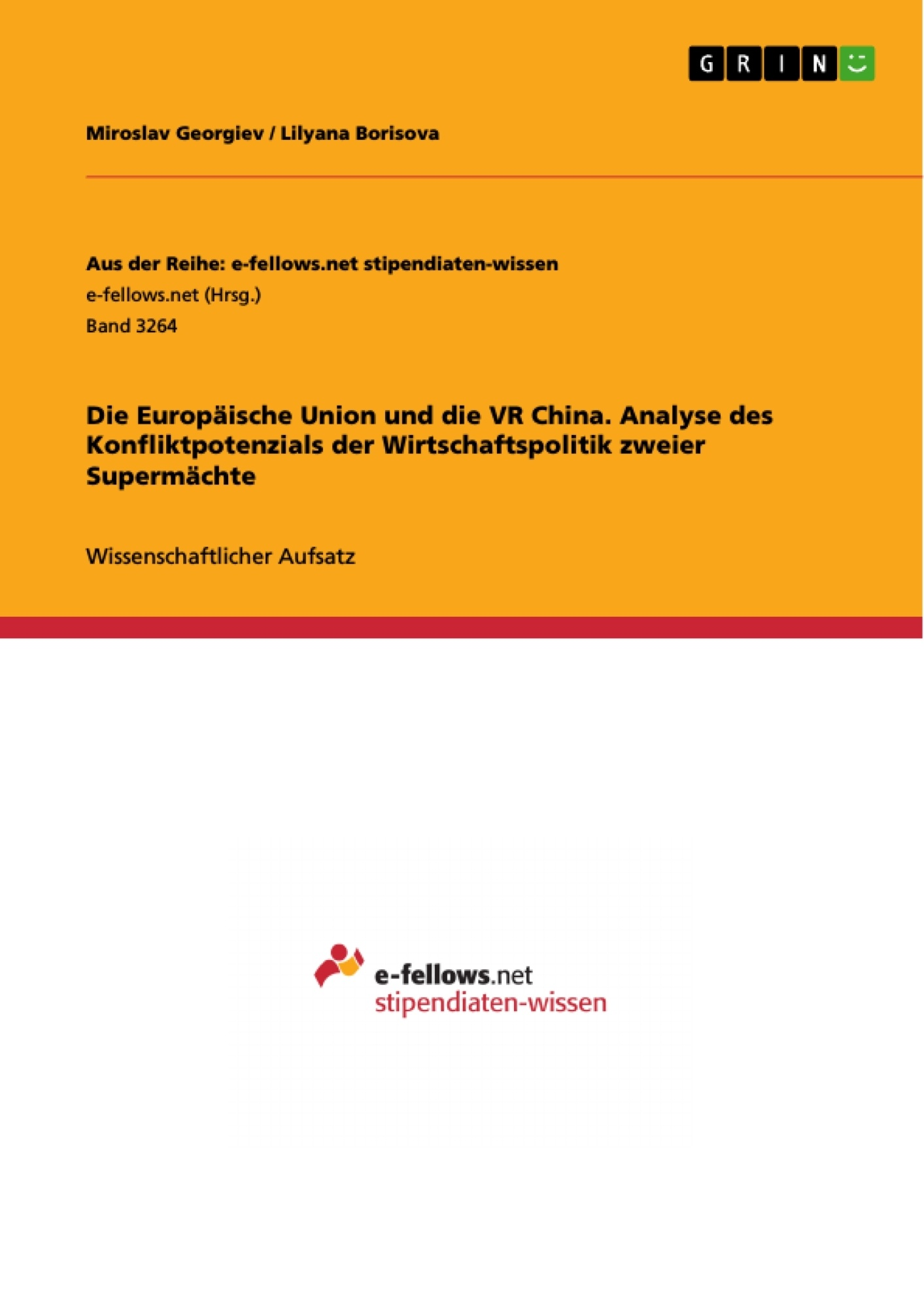 Titel: Die Europäische Union und die VR China. Analyse des Konfliktpotenzials der Wirtschaftspolitik zweier Supermächte