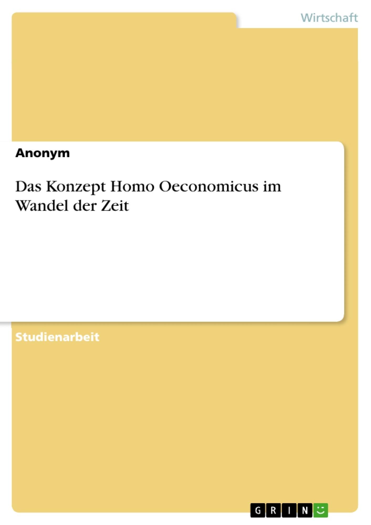 Titel: Das Konzept Homo Oeconomicus im Wandel der Zeit