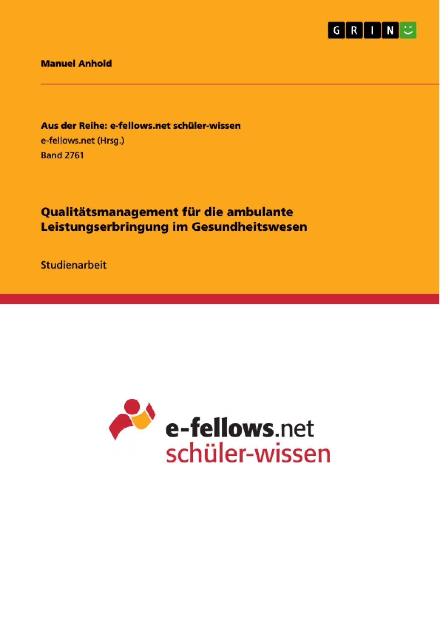 Titel: Qualitätsmanagement für die ambulante Leistungserbringung im Gesundheitswesen