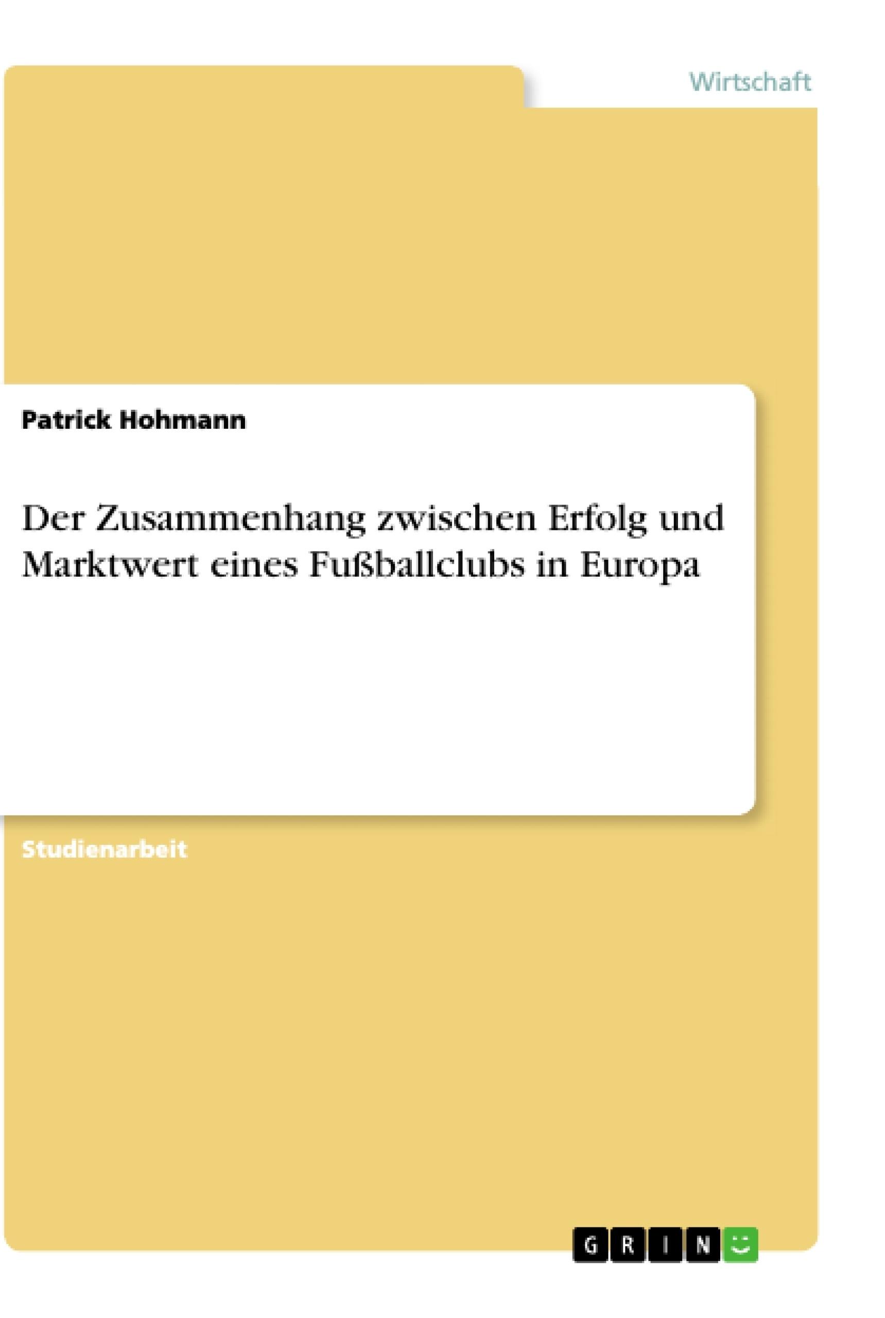 Titel: Der Zusammenhang zwischen Erfolg und Marktwert eines Fußballclubs in Europa