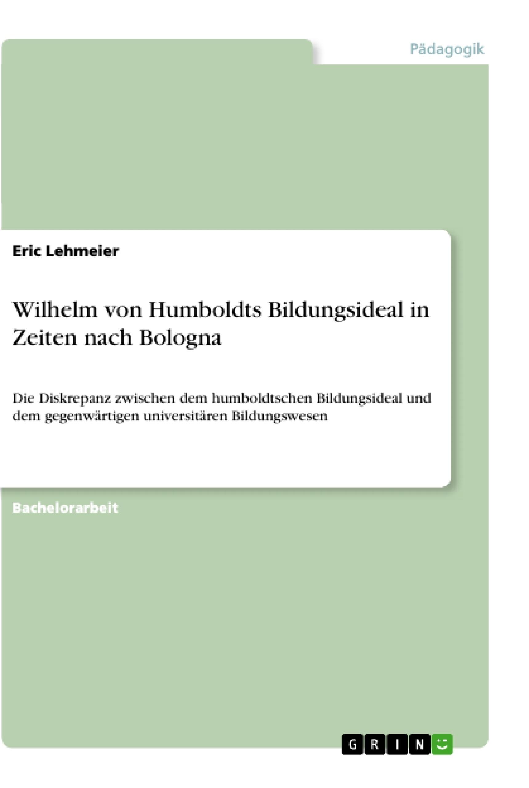 Titel: Wilhelm von Humboldts Bildungsideal in Zeiten nach Bologna