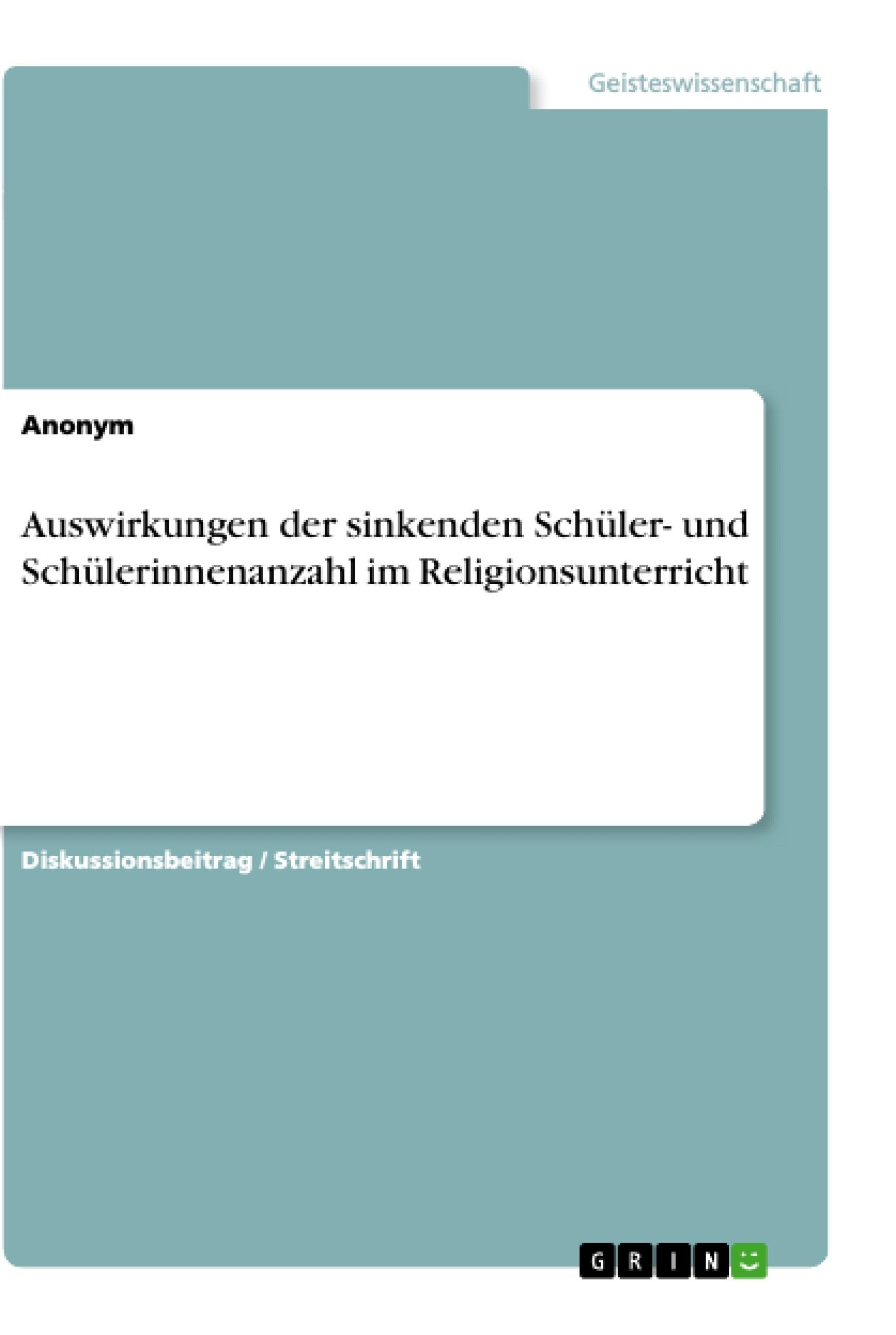 Titel: Auswirkungen der sinkenden Schüler- und Schülerinnenanzahl im Religionsunterricht