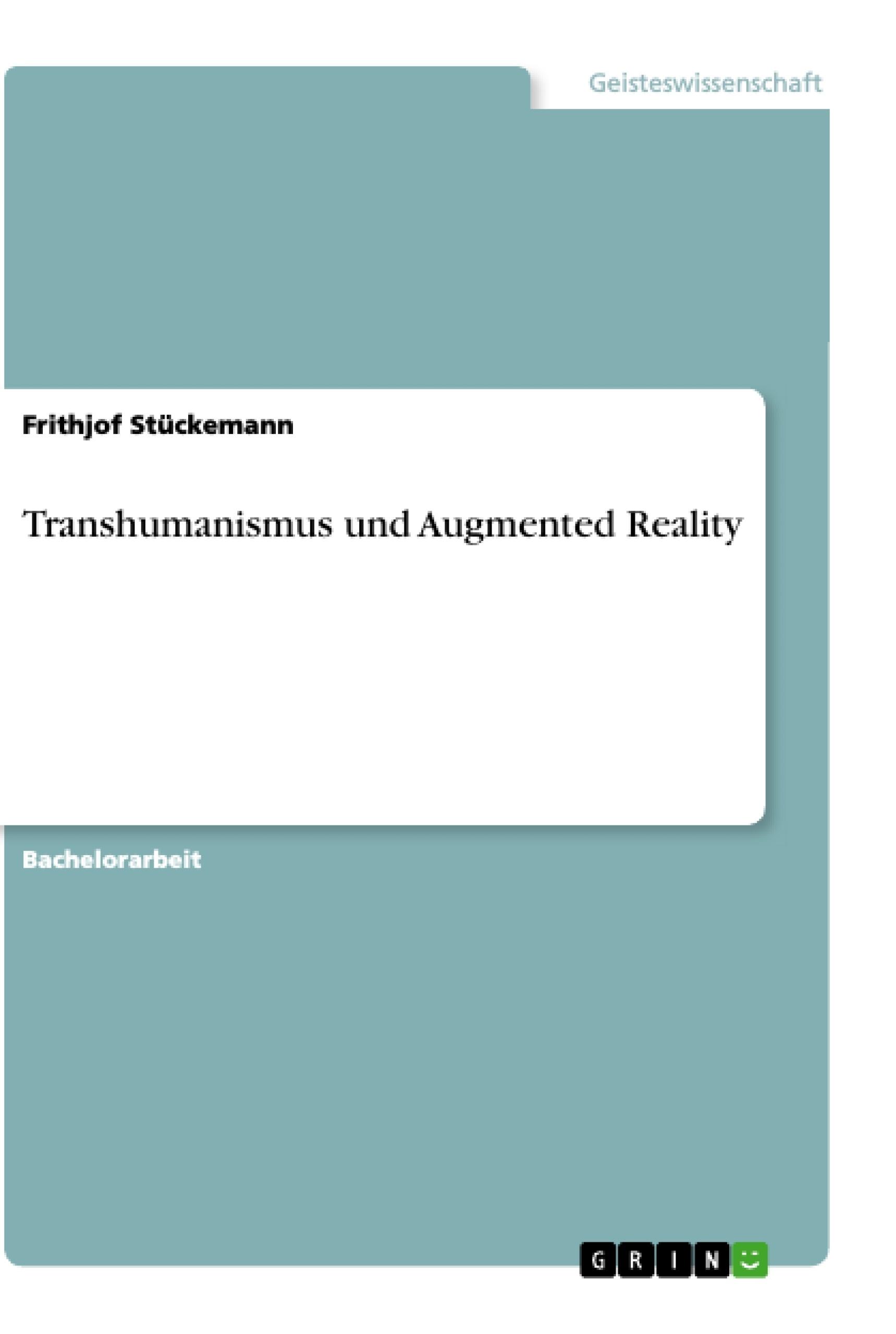 Titel: Transhumanismus und Augmented Reality