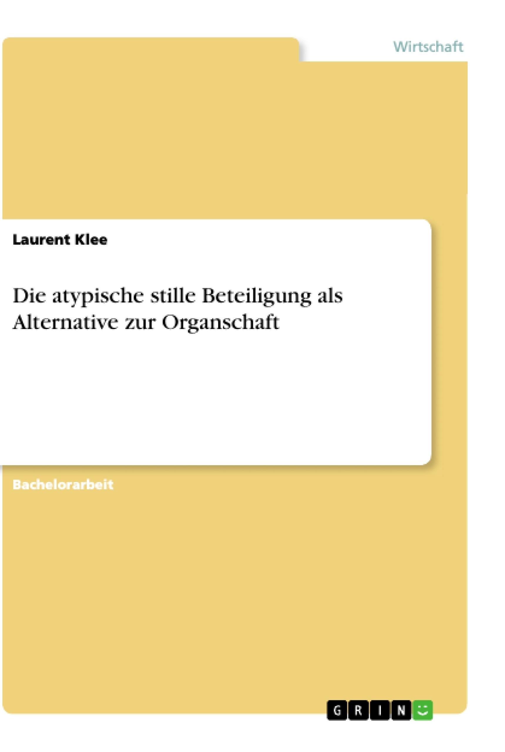 Titel: Die atypische stille Beteiligung als Alternative zur Organschaft