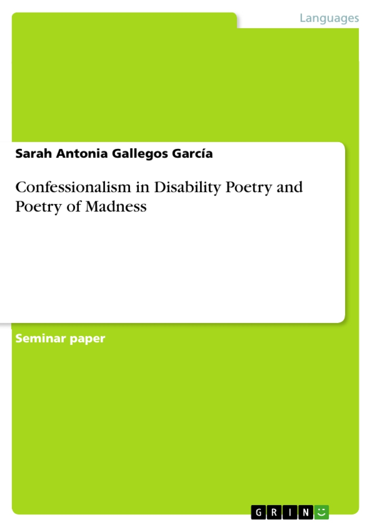Title: Confessionalism in Disability Poetry and Poetry of Madness