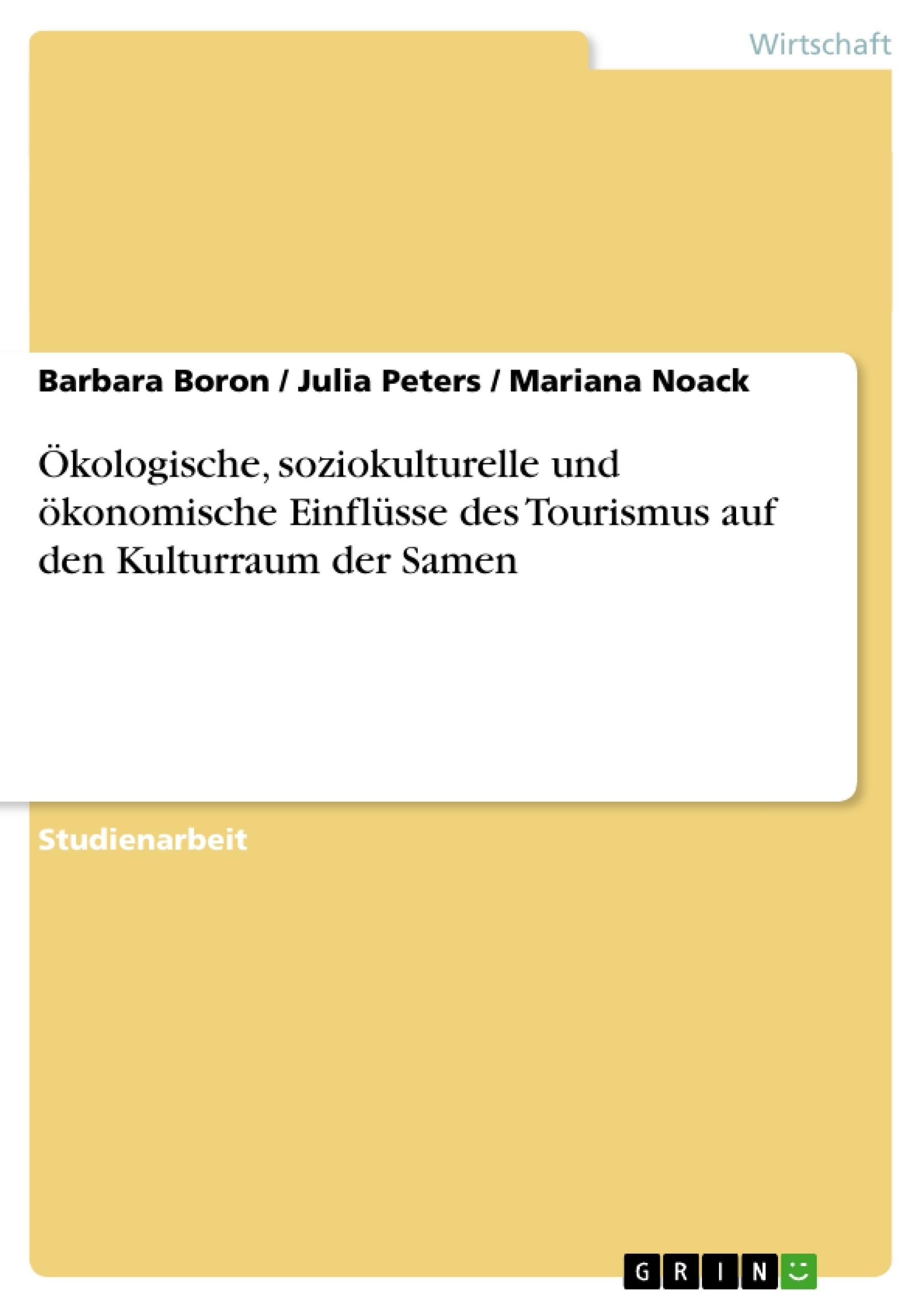Titel: Ökologische, soziokulturelle und ökonomische Einflüsse des Tourismus auf den Kulturraum der Samen