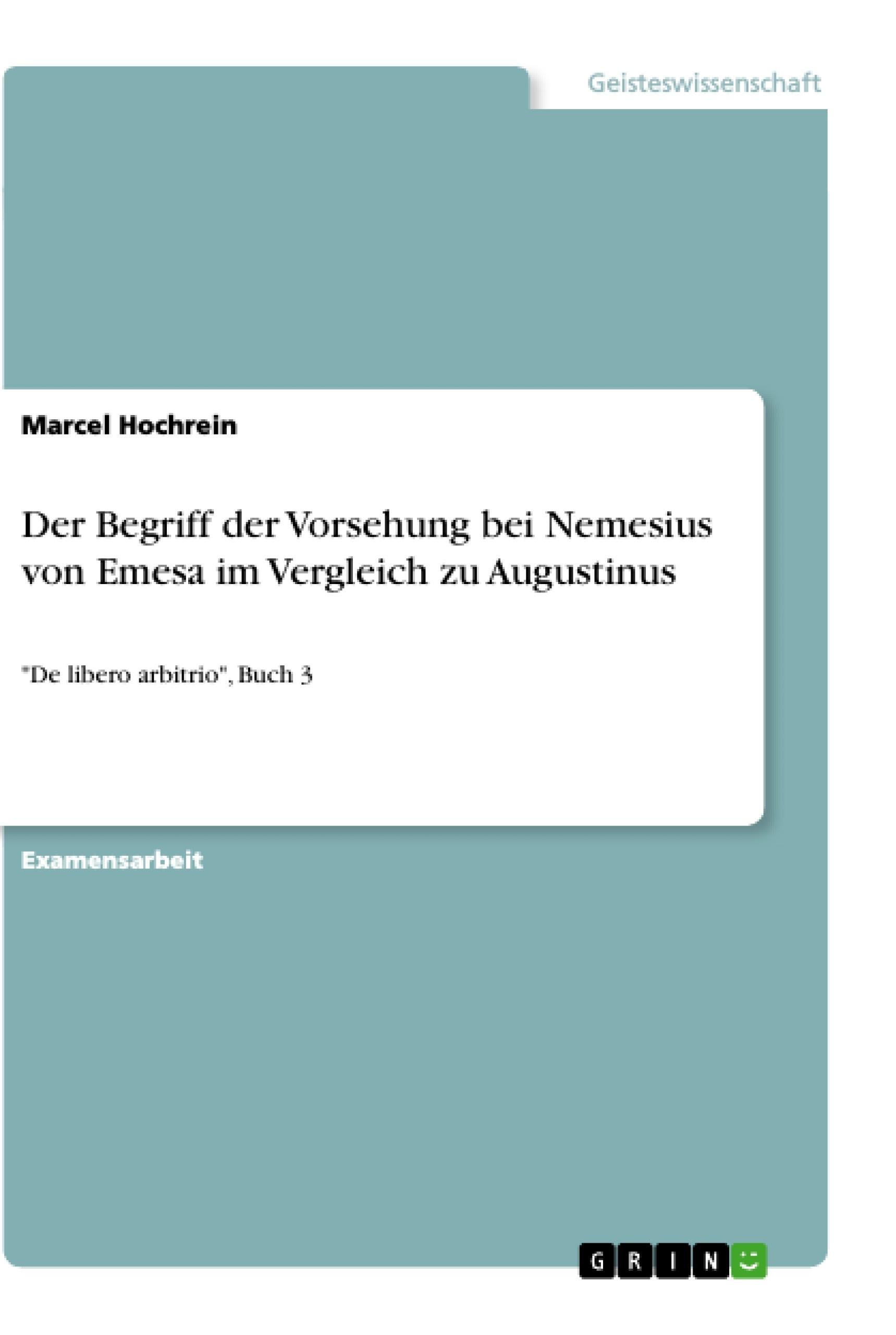 Titel: Der Begriff der Vorsehung bei Nemesius von Emesa im Vergleich zu Augustinus