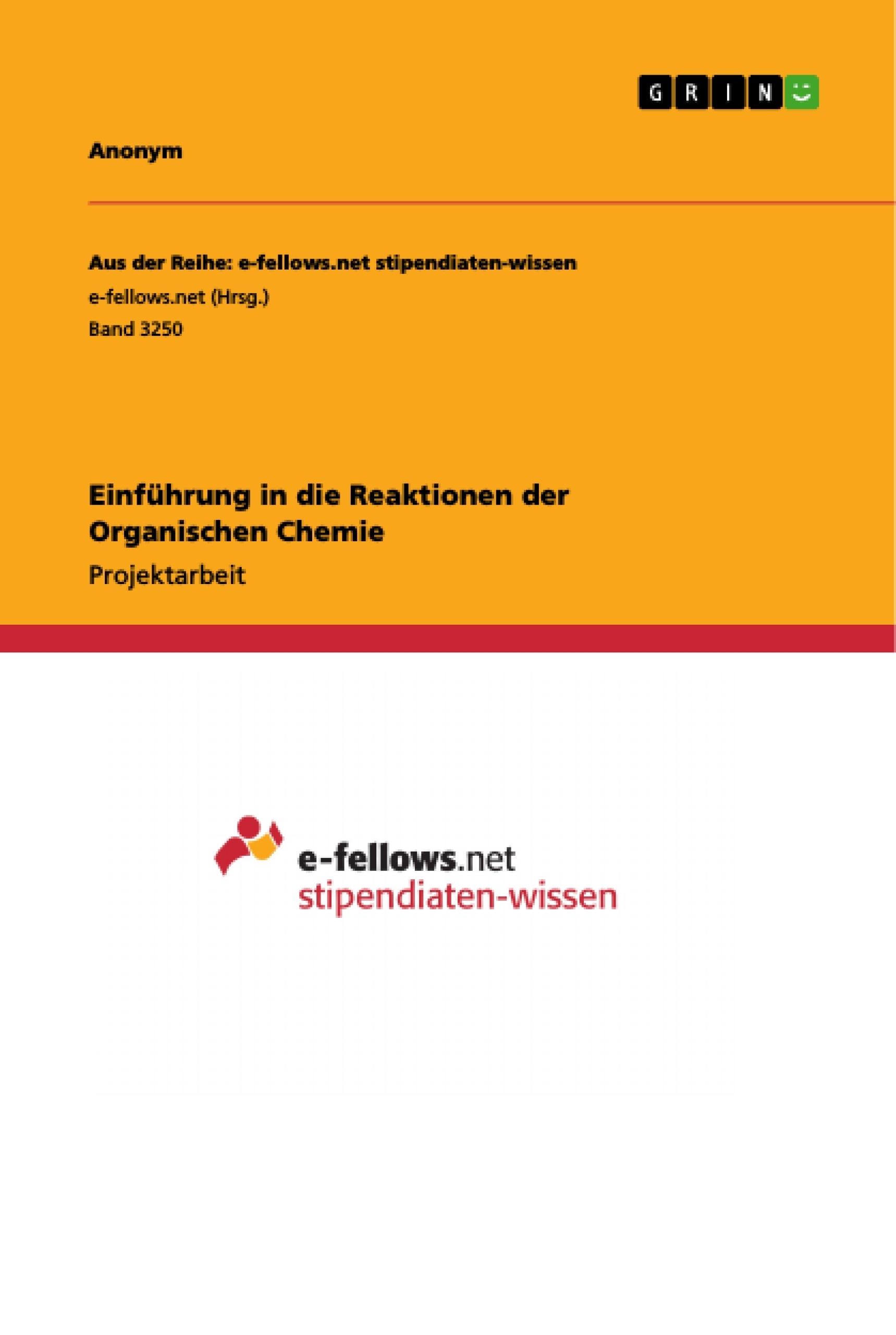 Titel: Einführung in die Reaktionen der Organischen Chemie