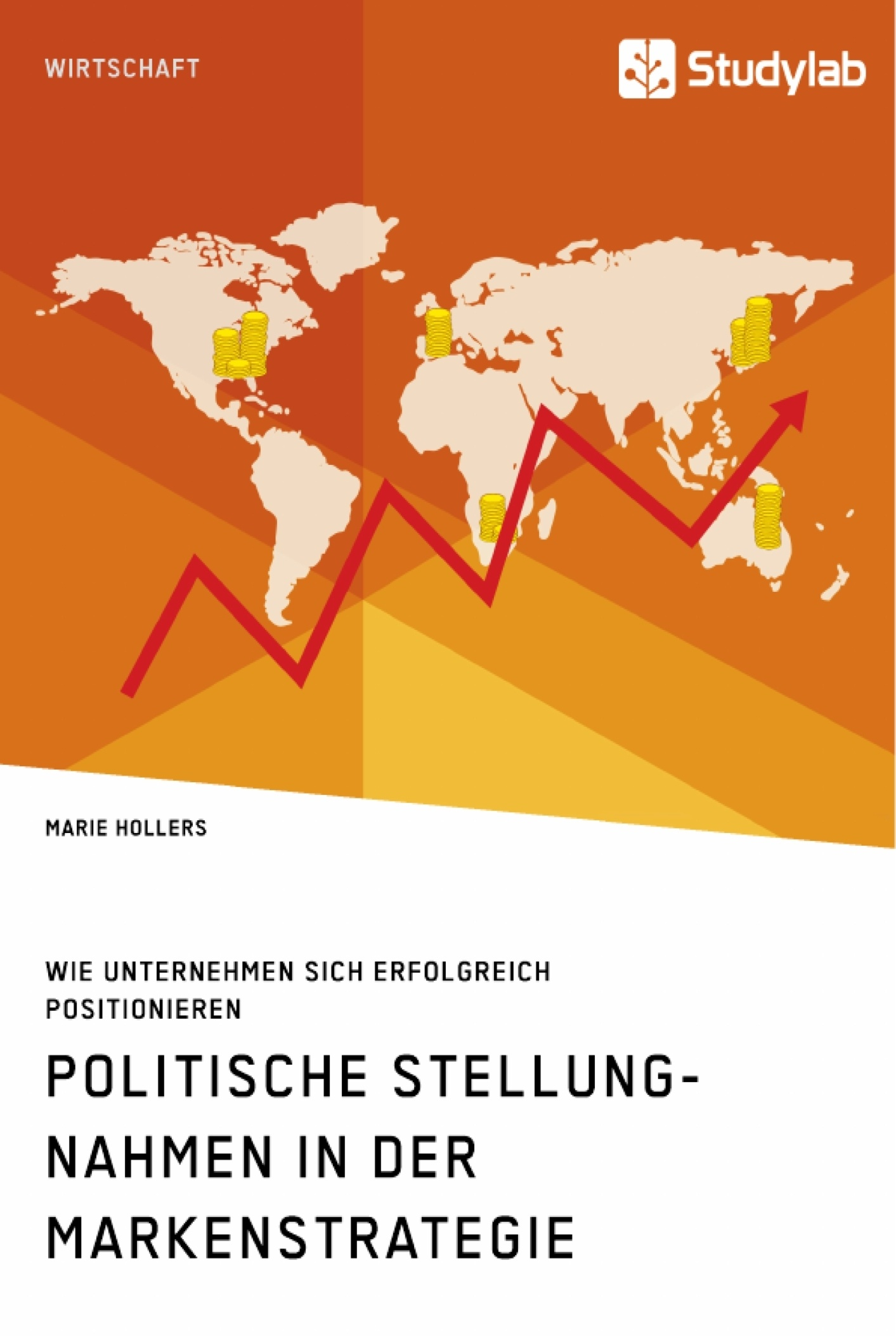 Titel: Politische Stellungnahmen in der Markenstrategie. Wie Unternehmen sich erfolgreich positionieren