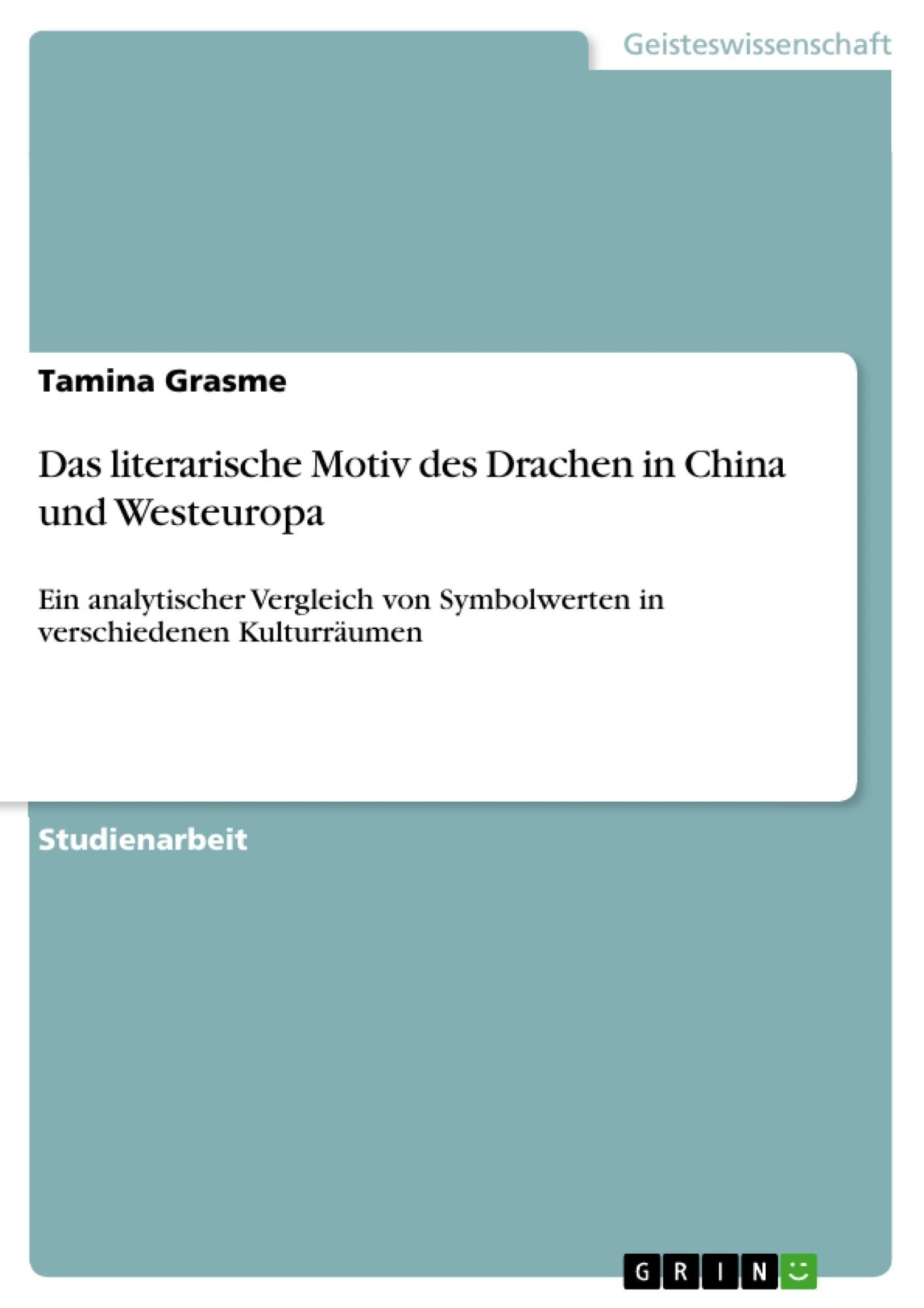 Titel: Das literarische Motiv des Drachen in China und Westeuropa