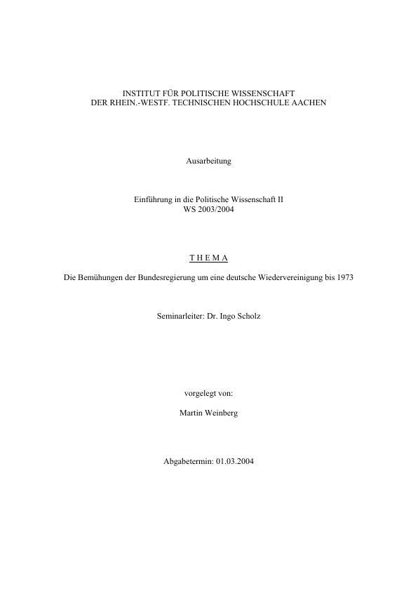 Titel: Die Bemühungen der Bundesregierung um eine deutsche Wiedervereinigung bis 1973
