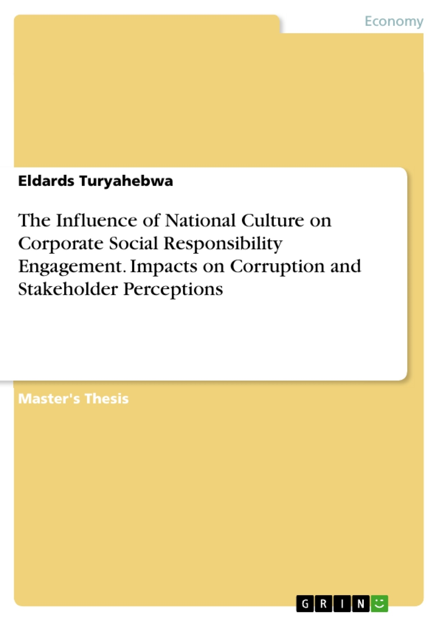 Title: The Influence of National Culture on Corporate Social Responsibility Engagement. Impacts on Corruption and Stakeholder Perceptions