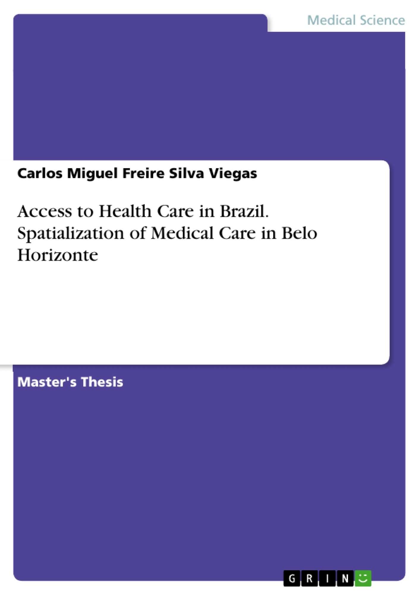 Title: Access to Health Care in Brazil. Spatialization of Medical Care in Belo Horizonte