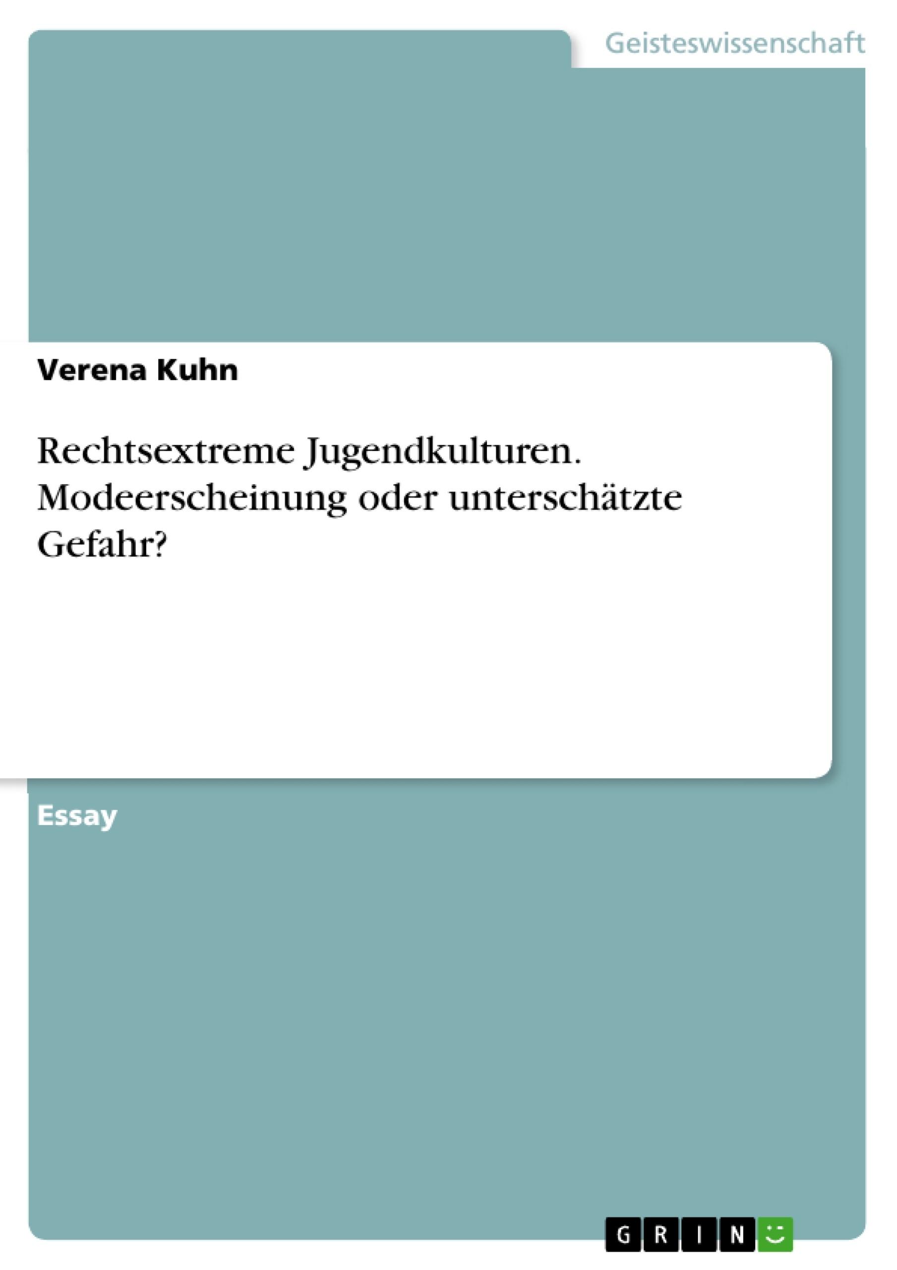 Titel: Rechtsextreme Jugendkulturen. Modeerscheinung oder unterschätzte Gefahr?