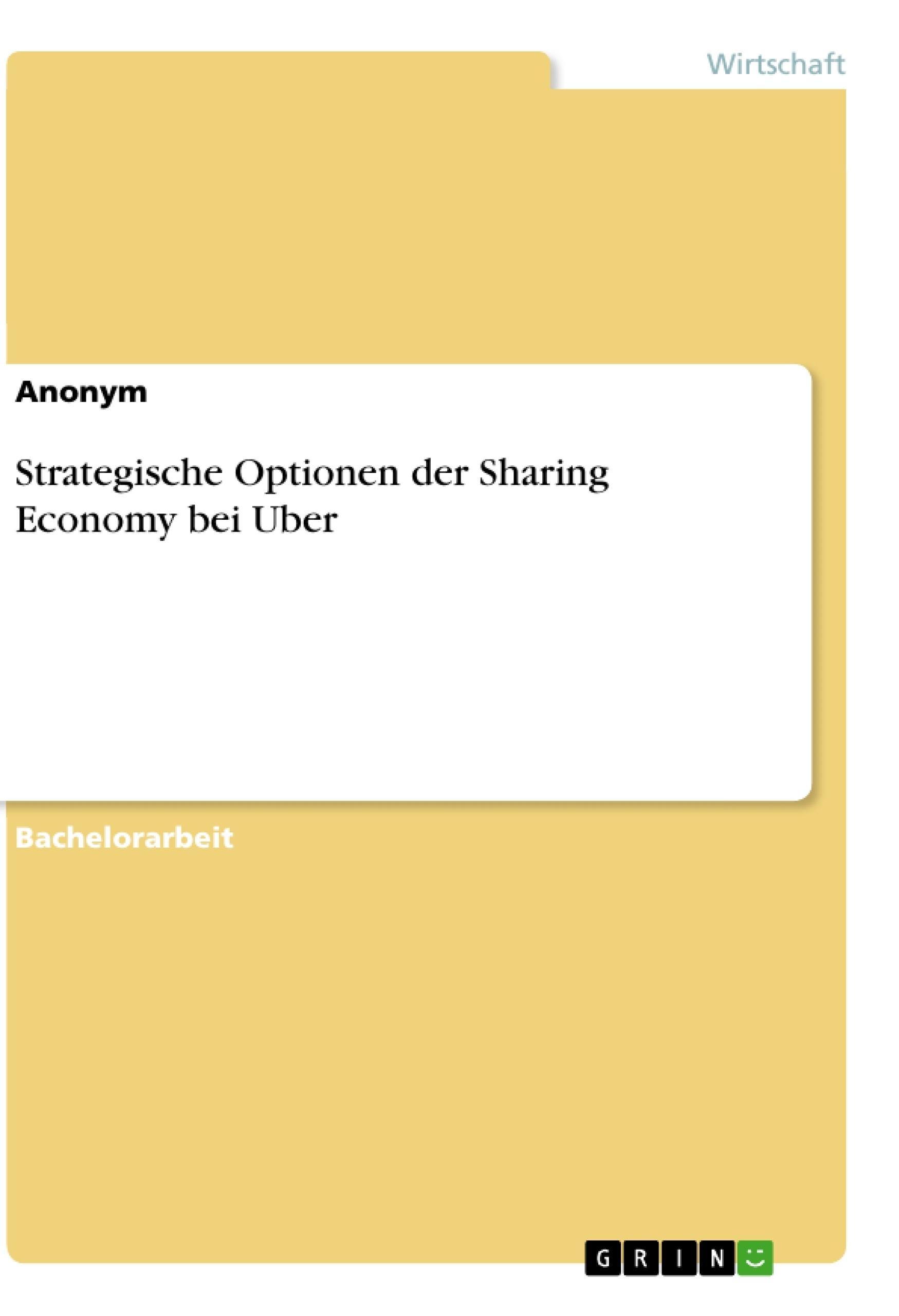 Titel: Strategische Optionen der Sharing Economy bei Uber