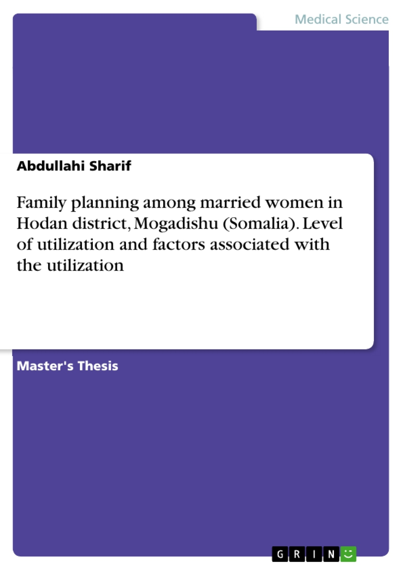 Title: Family planning among married women in Hodan district, Mogadishu (Somalia). Level of utilization and factors associated with the utilization