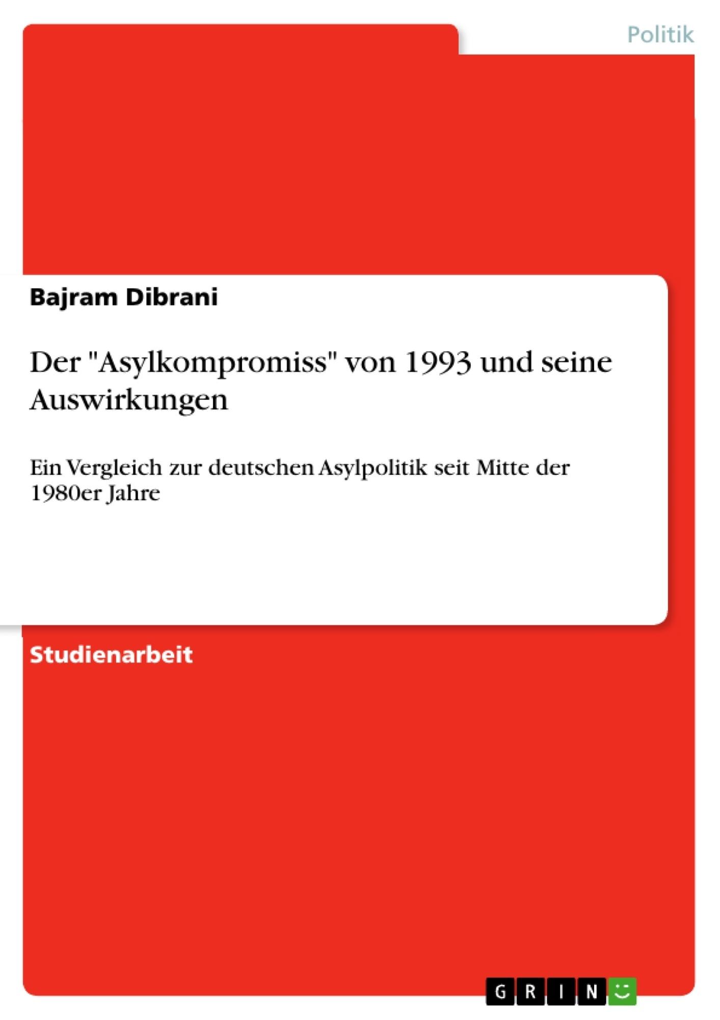 """Titel: Der """"Asylkompromiss"""" von 1993 und seine Auswirkungen"""