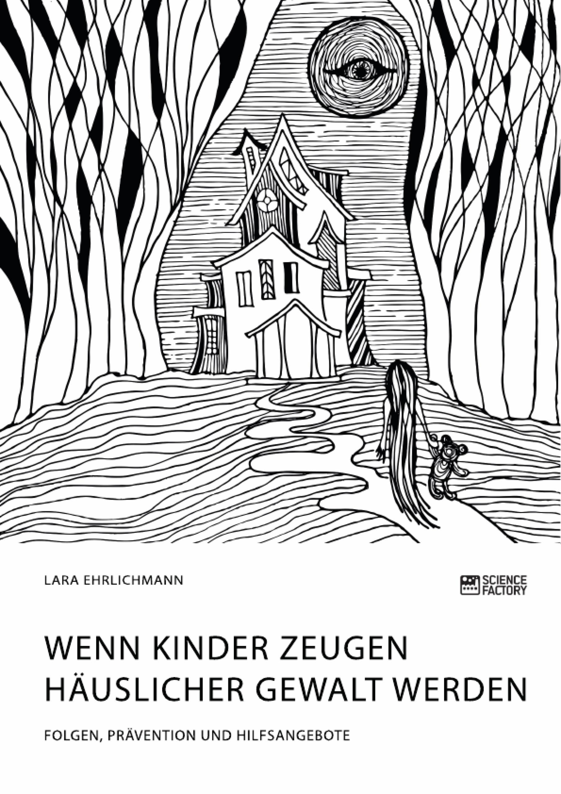 Titel: Wenn Kinder Zeugen häuslicher Gewalt werden. Folgen, Prävention und Hilfsangebote