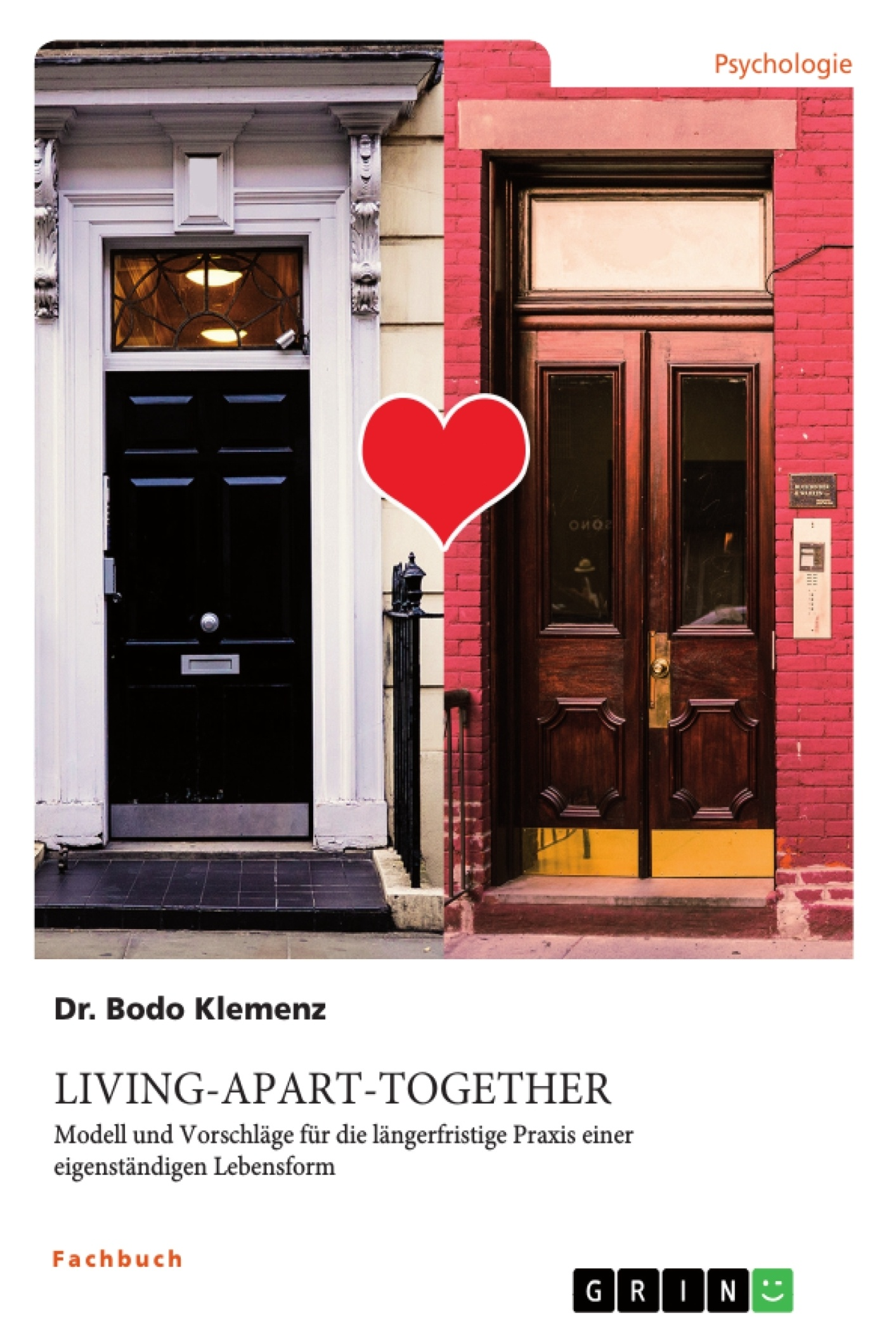 Titel: Living-Apart-Together. Modell und Vorschläge für die längerfristige Praxis einer eigenständigen Lebensform