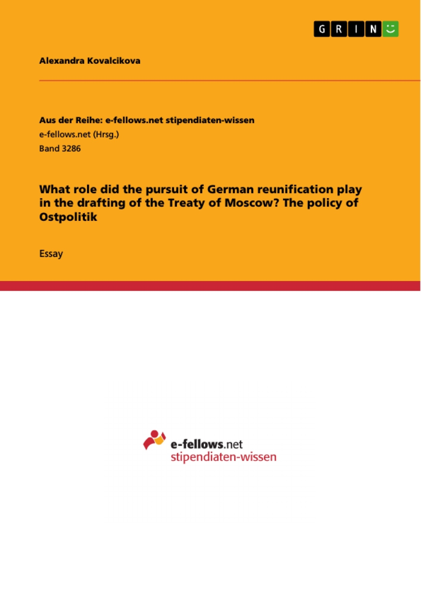 Title: What role did the pursuit of German reunification play in the drafting of the Treaty of Moscow? The policy of Ostpolitik