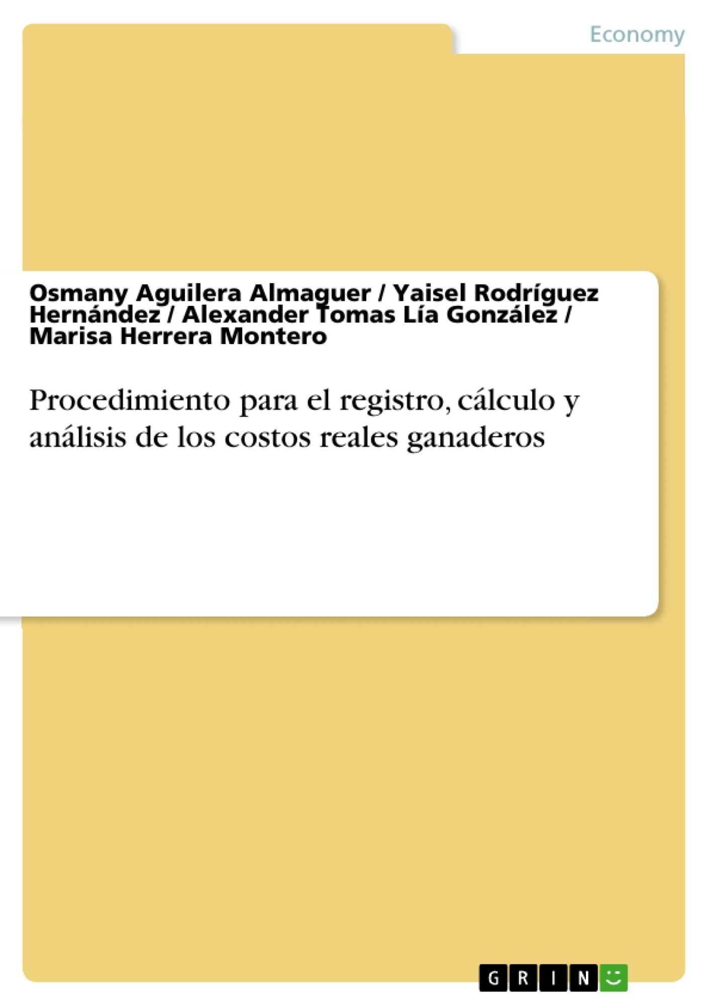 Título: Procedimiento para el registro, cálculo y análisis de los costos reales ganaderos