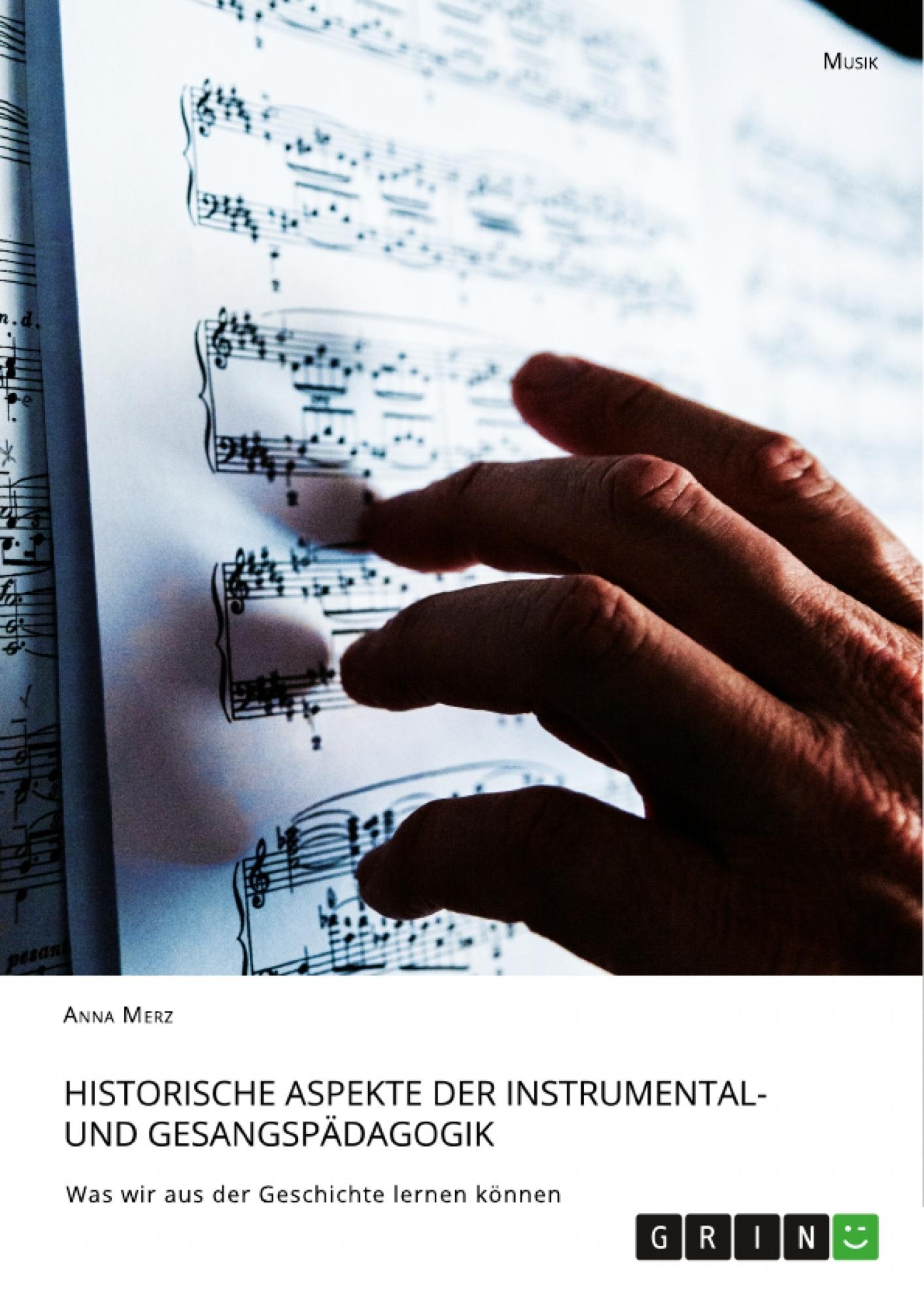 Diplomarbeiten24de Historische Aspekte Der Instrumental Und Gesangspädagogik